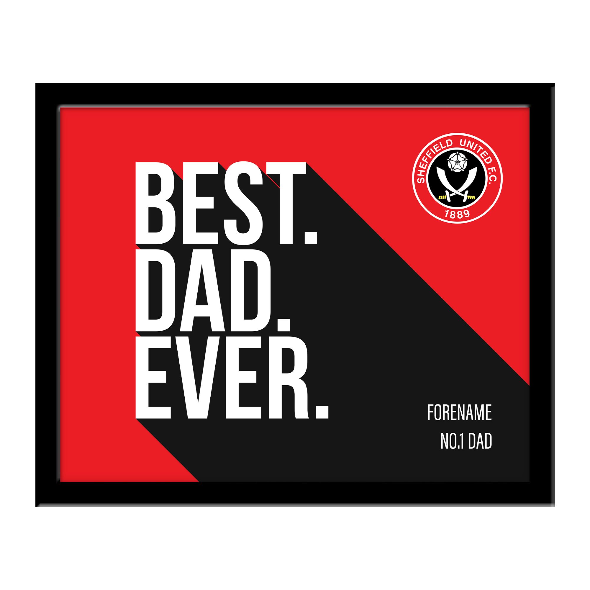 Sheffield United Best Dad Ever 10 x 8 Photo Framed