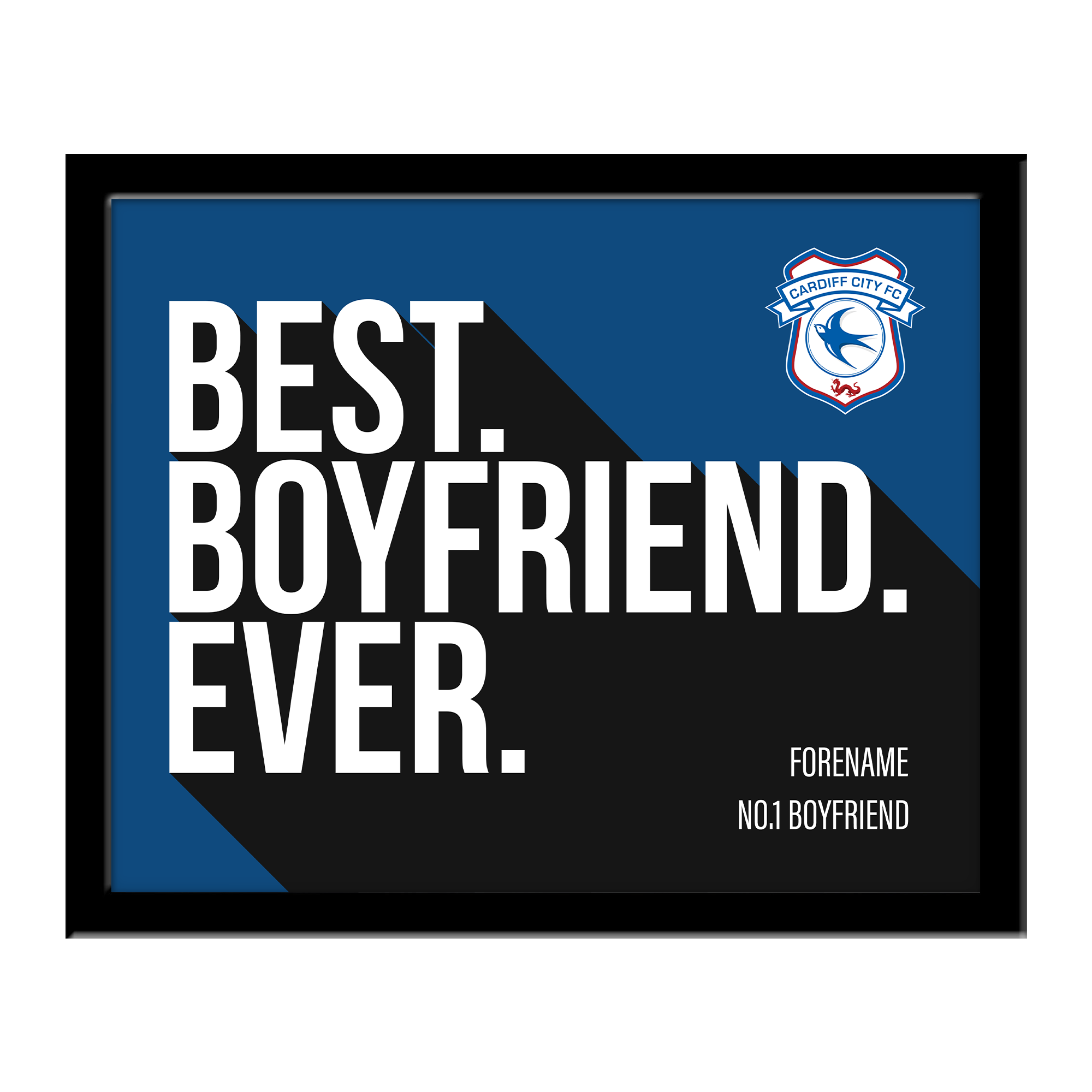 Cardiff City Best Boyfriend Ever 10 x 8 Photo Framed