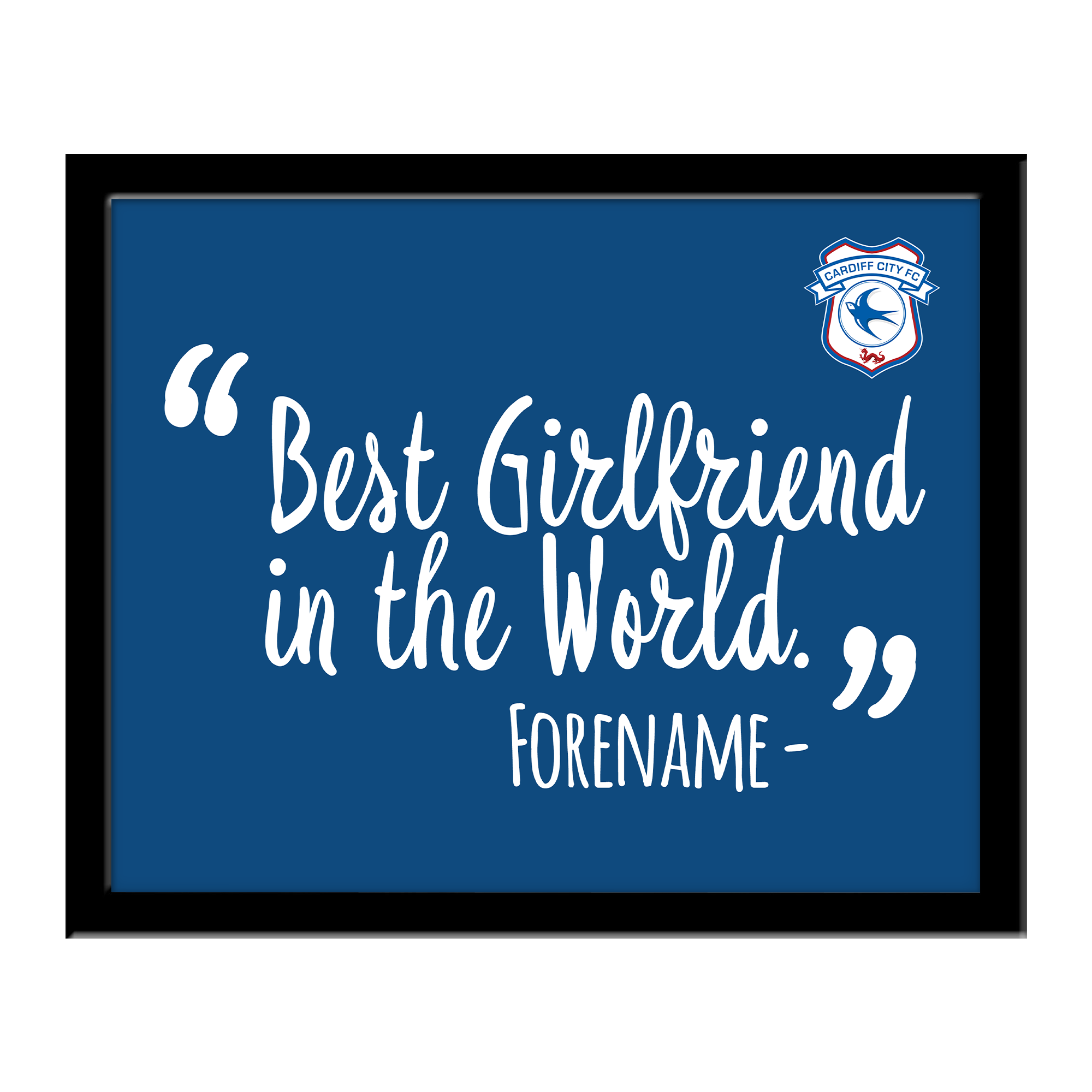 Cardiff City Best Girlfriend In The World 10 x 8 Photo Framed