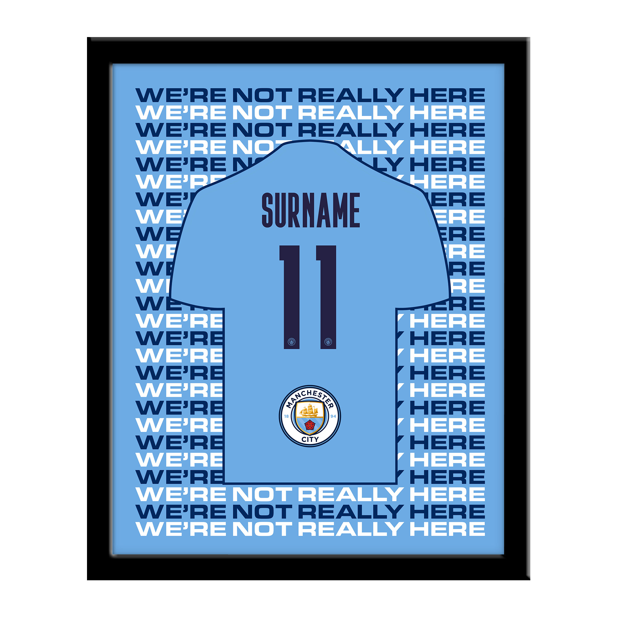 Manchester City FC We're Not Really Here Framed Print