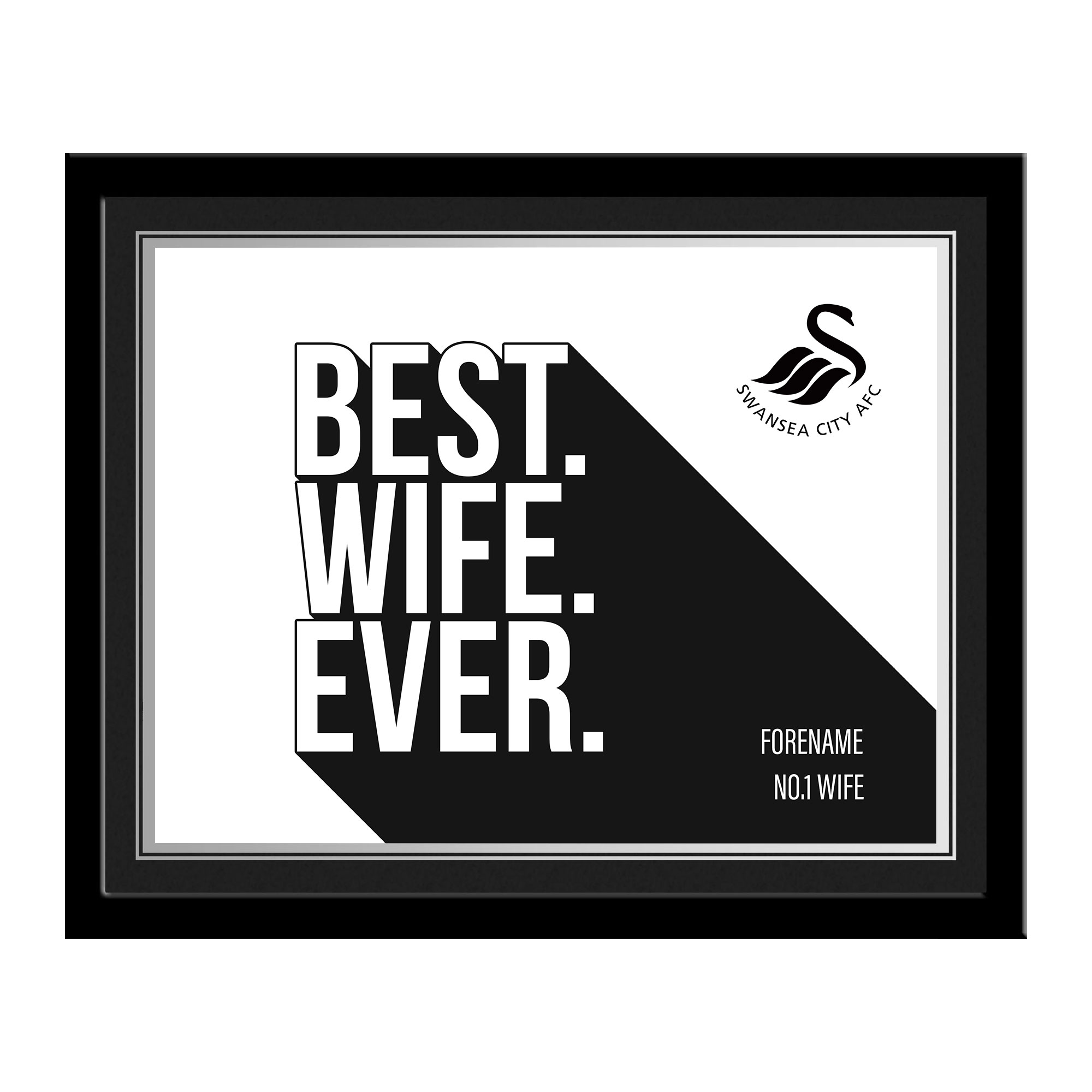 Swansea City AFC Best Wife Ever 10 x 8 Photo Framed