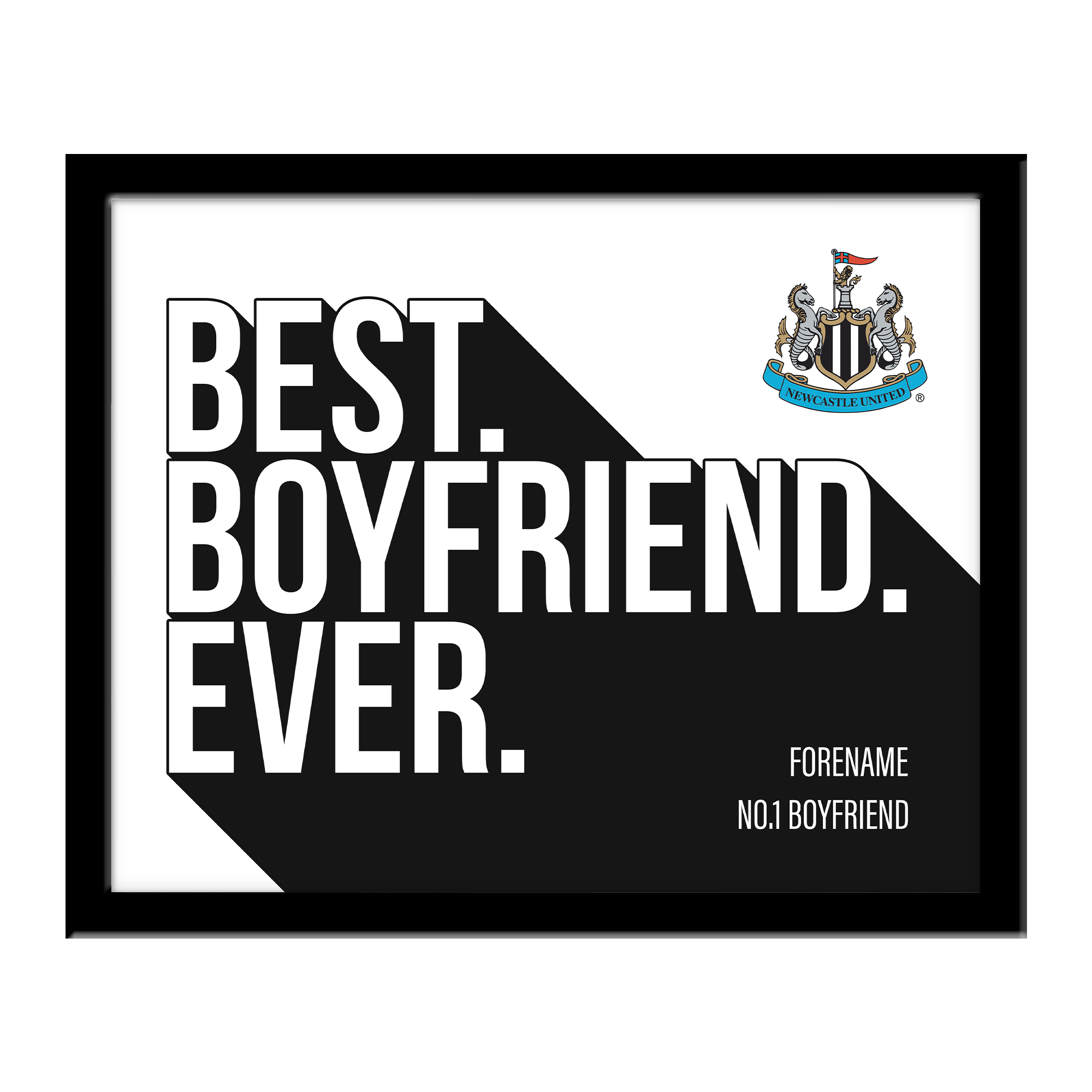 Newcastle United FC Best Boyfriend Ever 10 x 8 Photo Framed