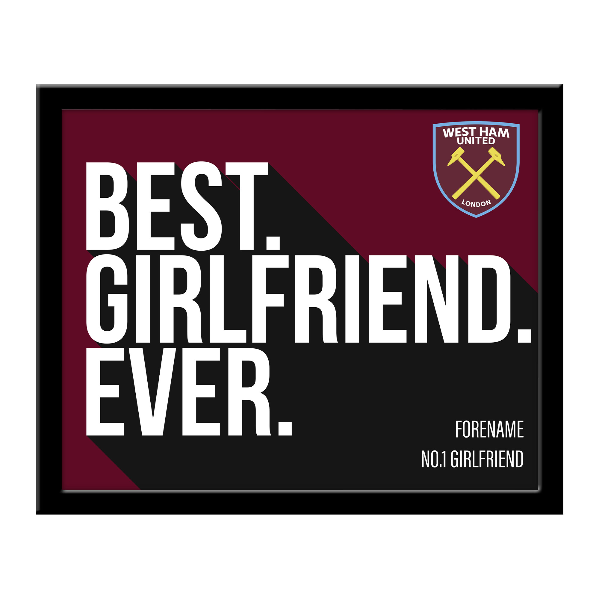 West Ham United FC Best Girlfriend Ever 10 x 8 Photo Framed