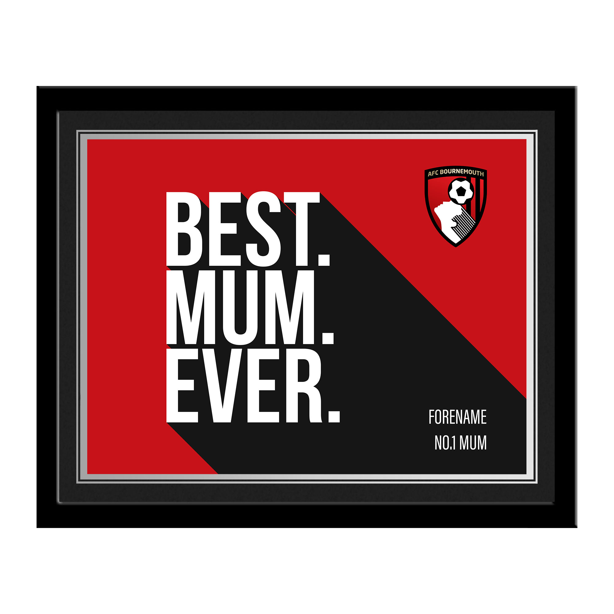 AFC Bournemouth Best Mum Ever 10 x 8 Photo Framed
