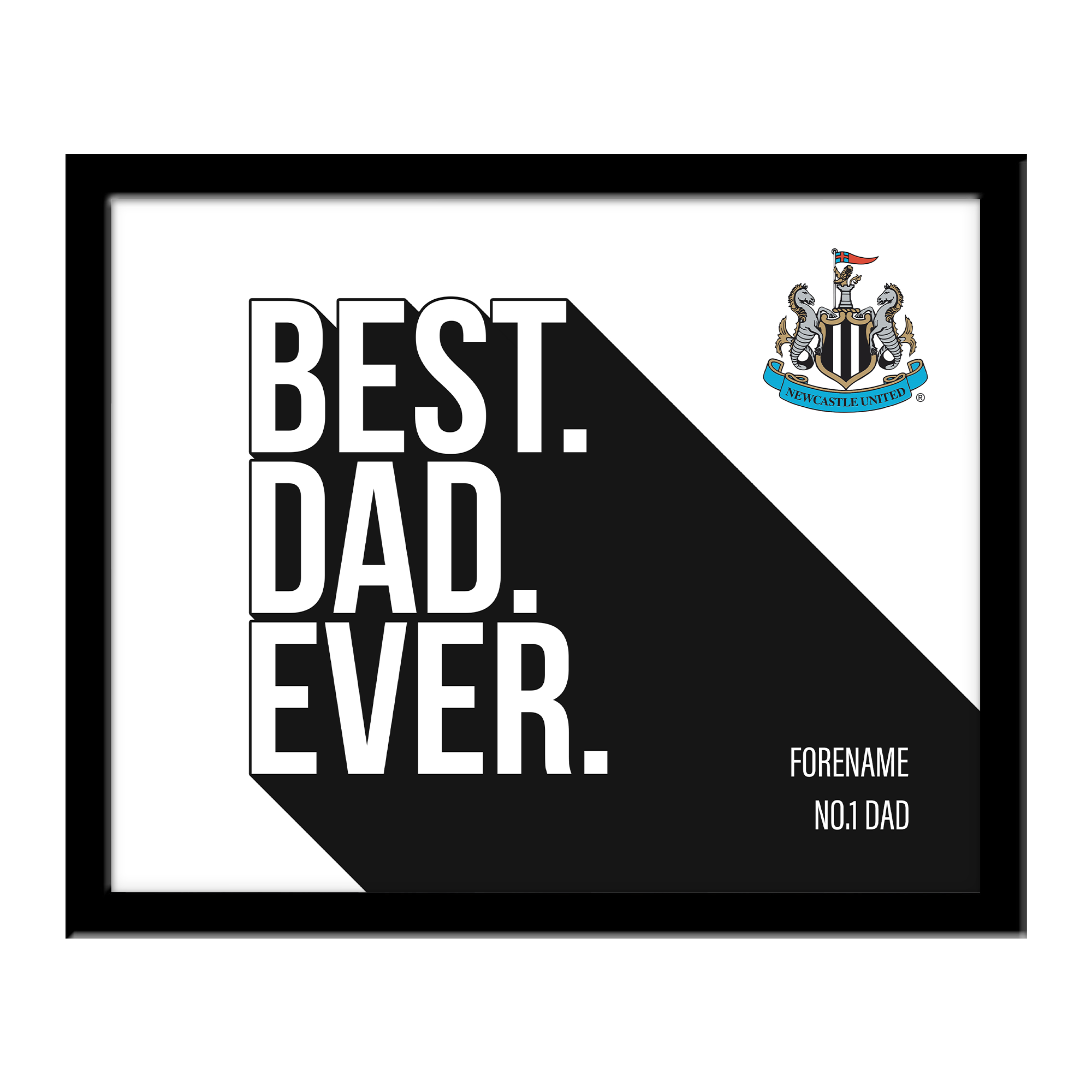 Newcastle United FC Best Dad Ever 10 x 8 Photo Framed