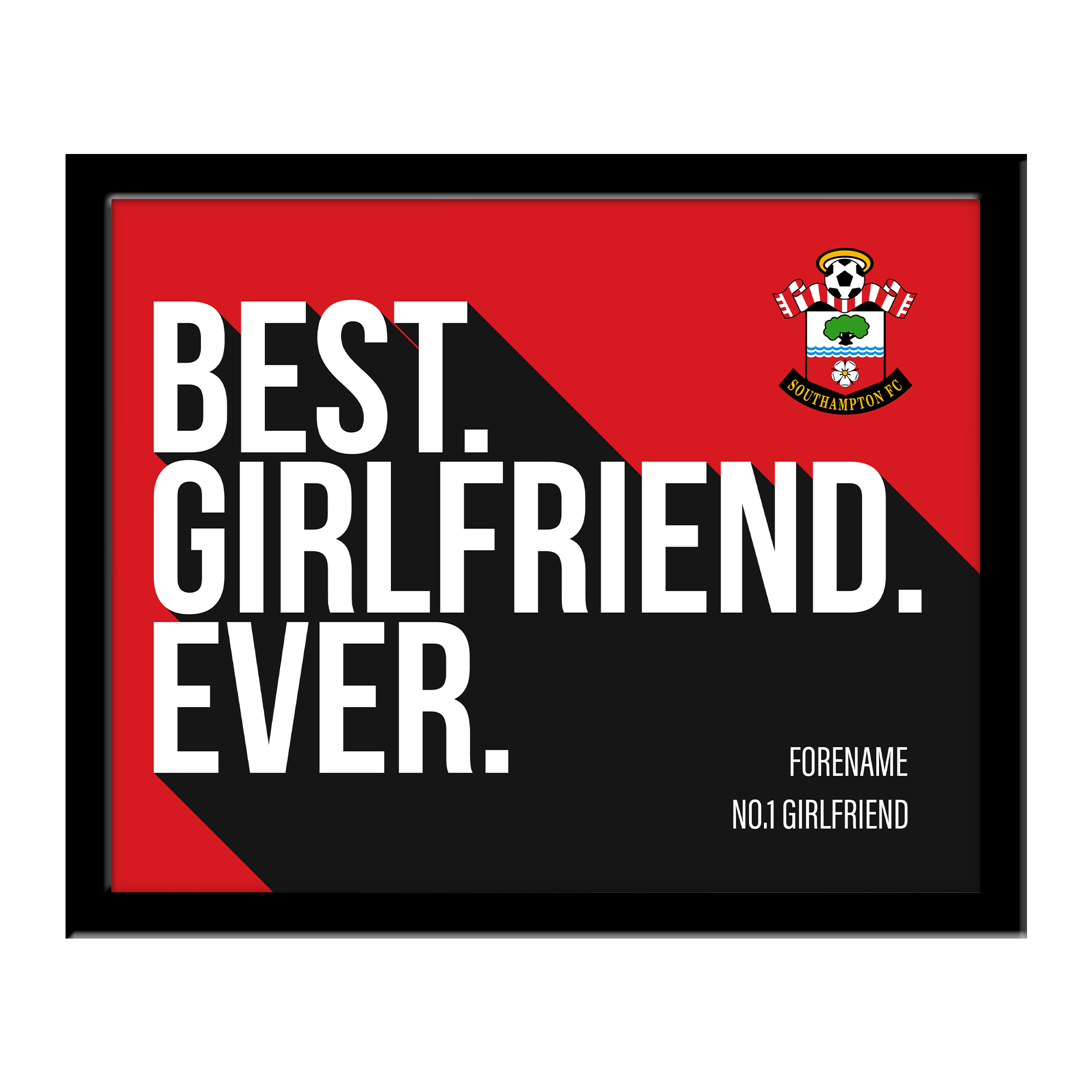 Southampton FC Best Girlfriend Ever 10 x 8 Photo Framed