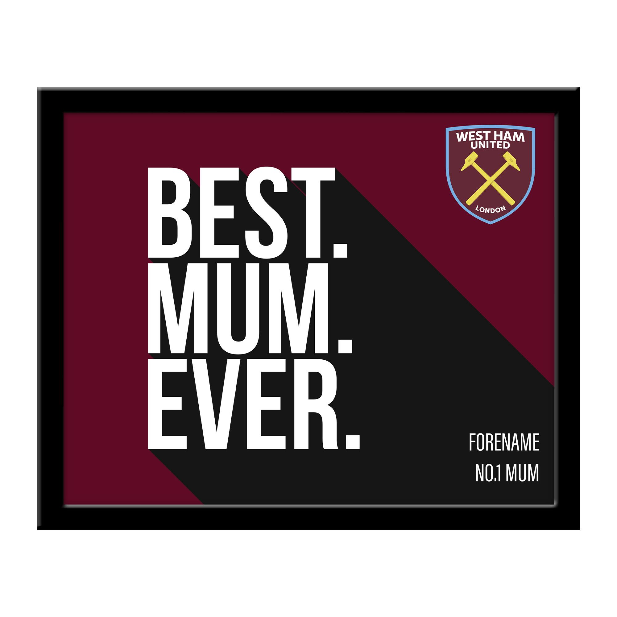 West Ham United FC Best Mum Ever 10 x 8 Photo Framed