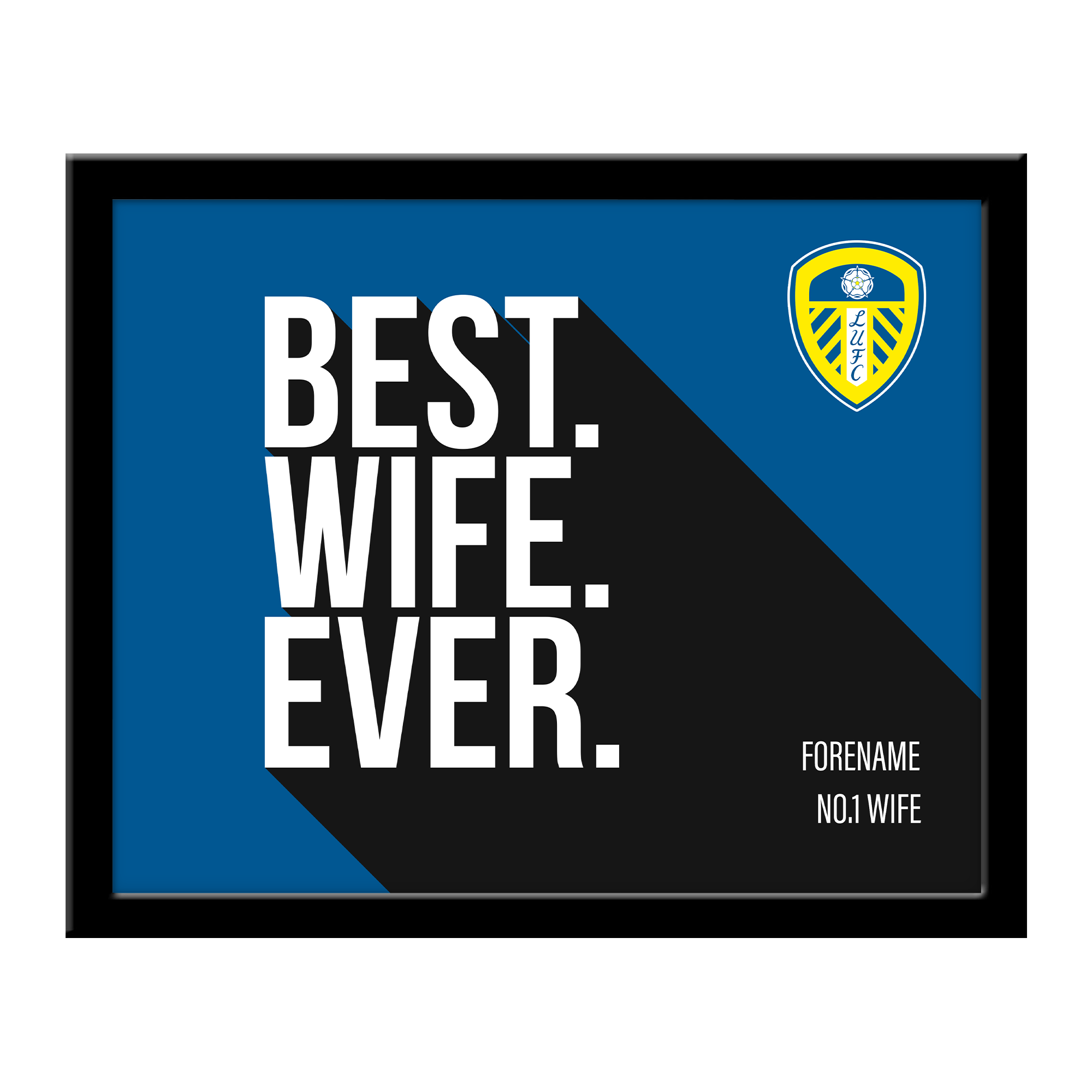 Leeds United Best Wife Ever 10 x 8 Photo Framed