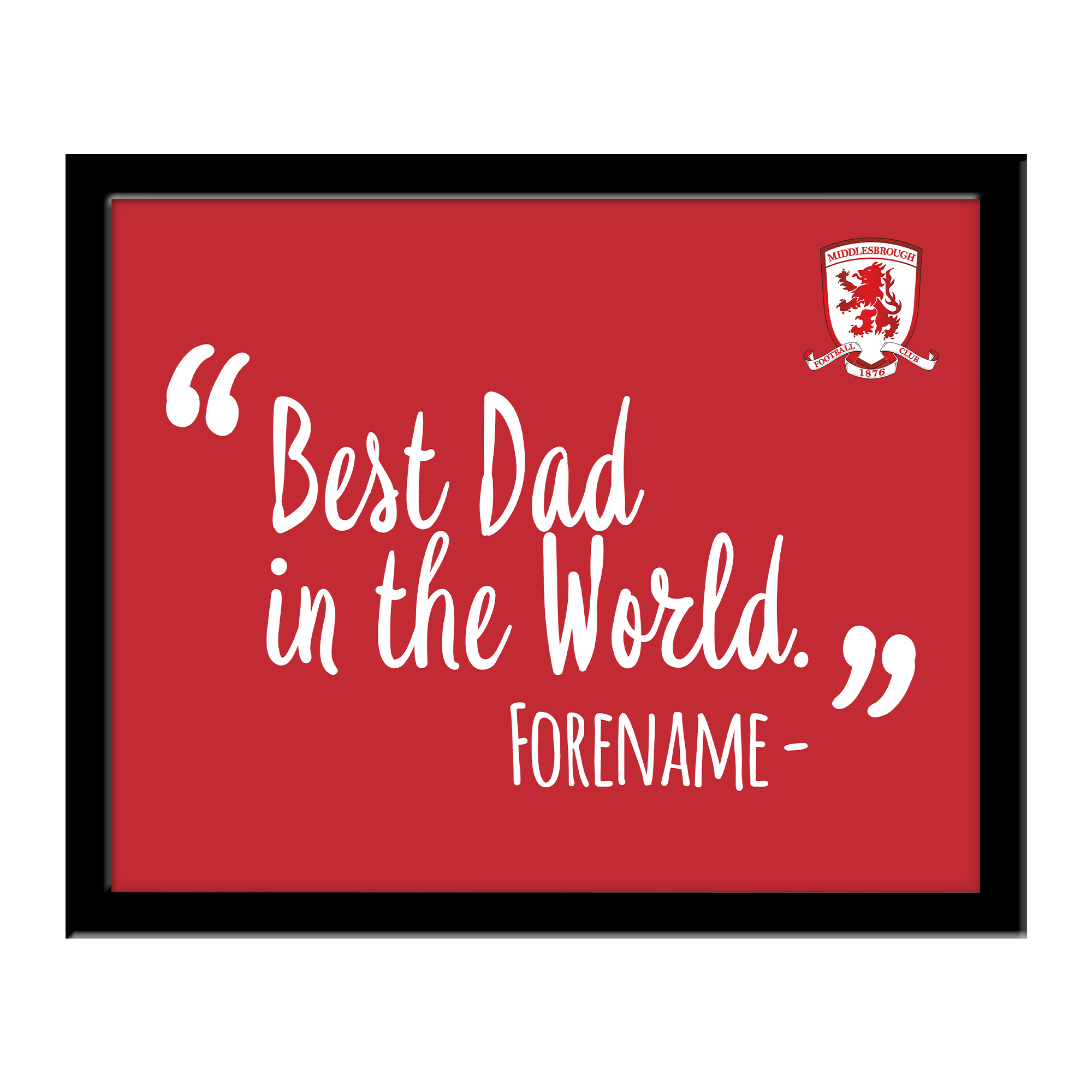 Middlesbrough Best Dad In The World 10 x 8 Photo Framed