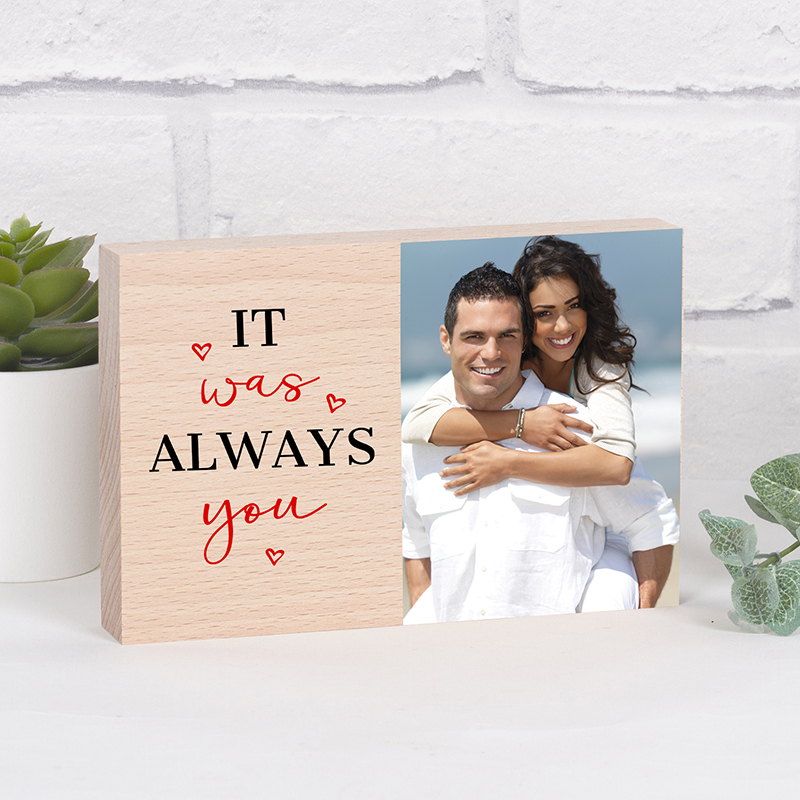 Personalised Photo Block - It was always you