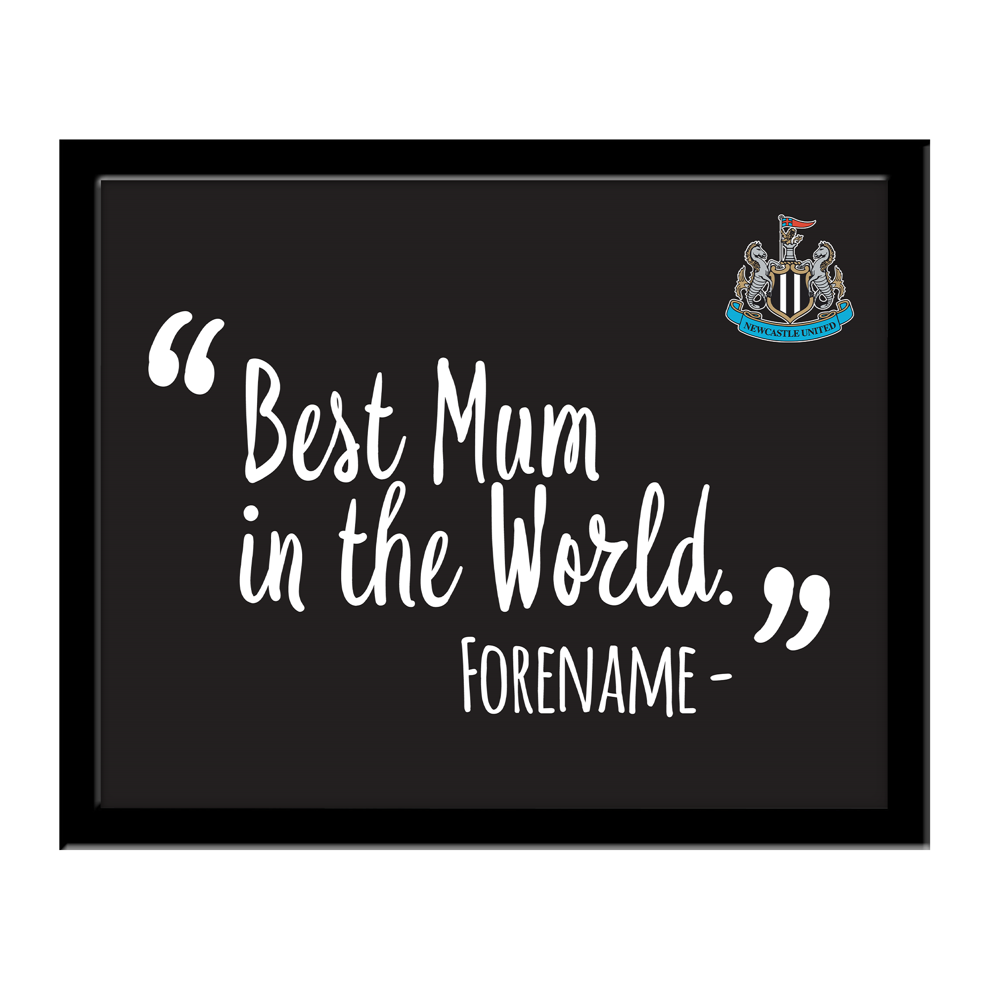 Newcastle United FC Best Mum In The World 10 x 8 Photo Framed