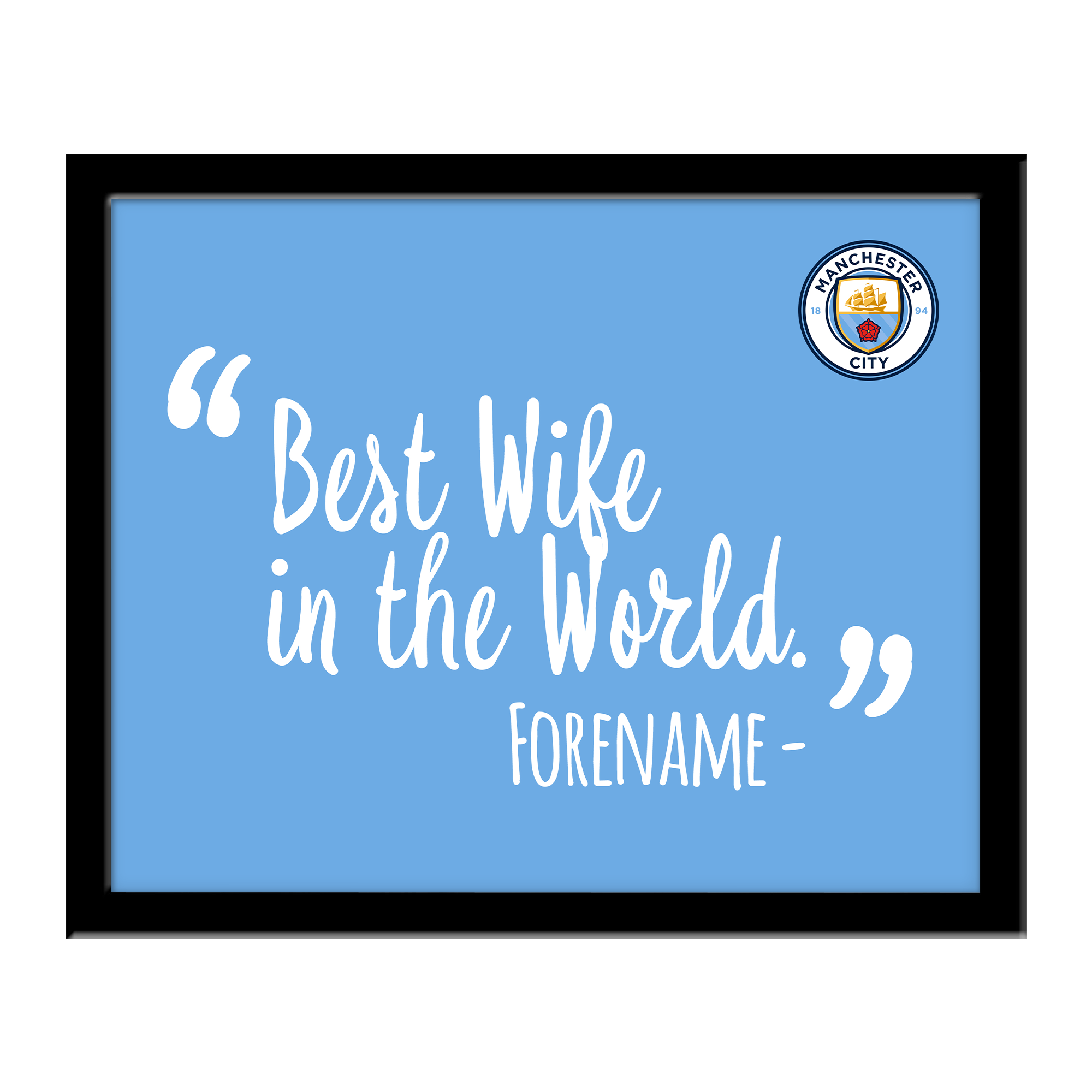 Manchester City FC Best Wife In The World 10 x 8 Photo Framed