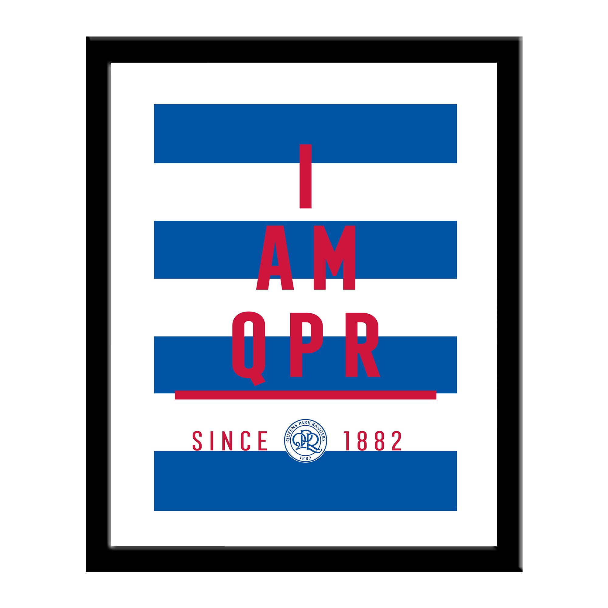 Queens Park Rangers FC I Am Print