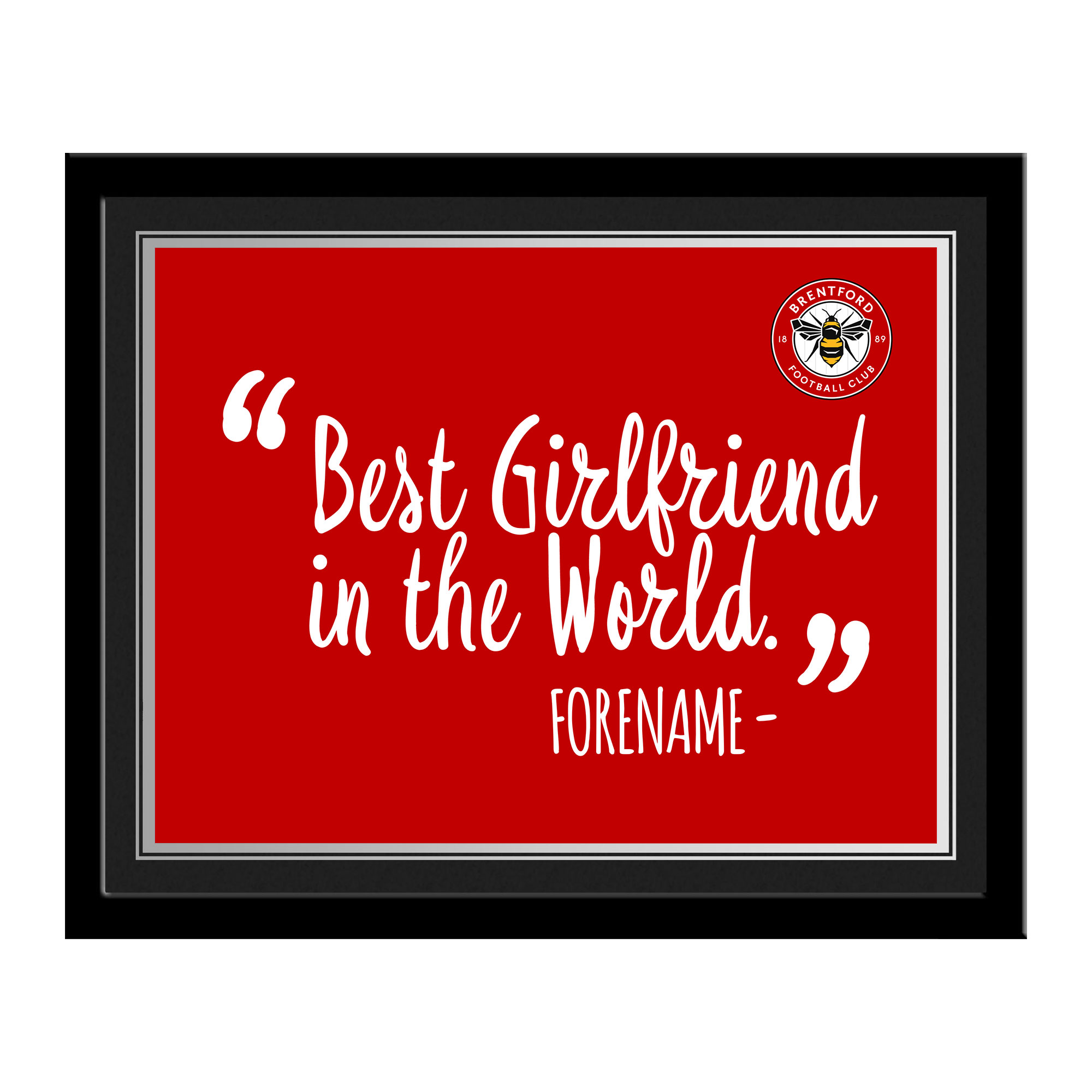 Brentford Best Girlfriend In The World 10 x 8 Photo Framed