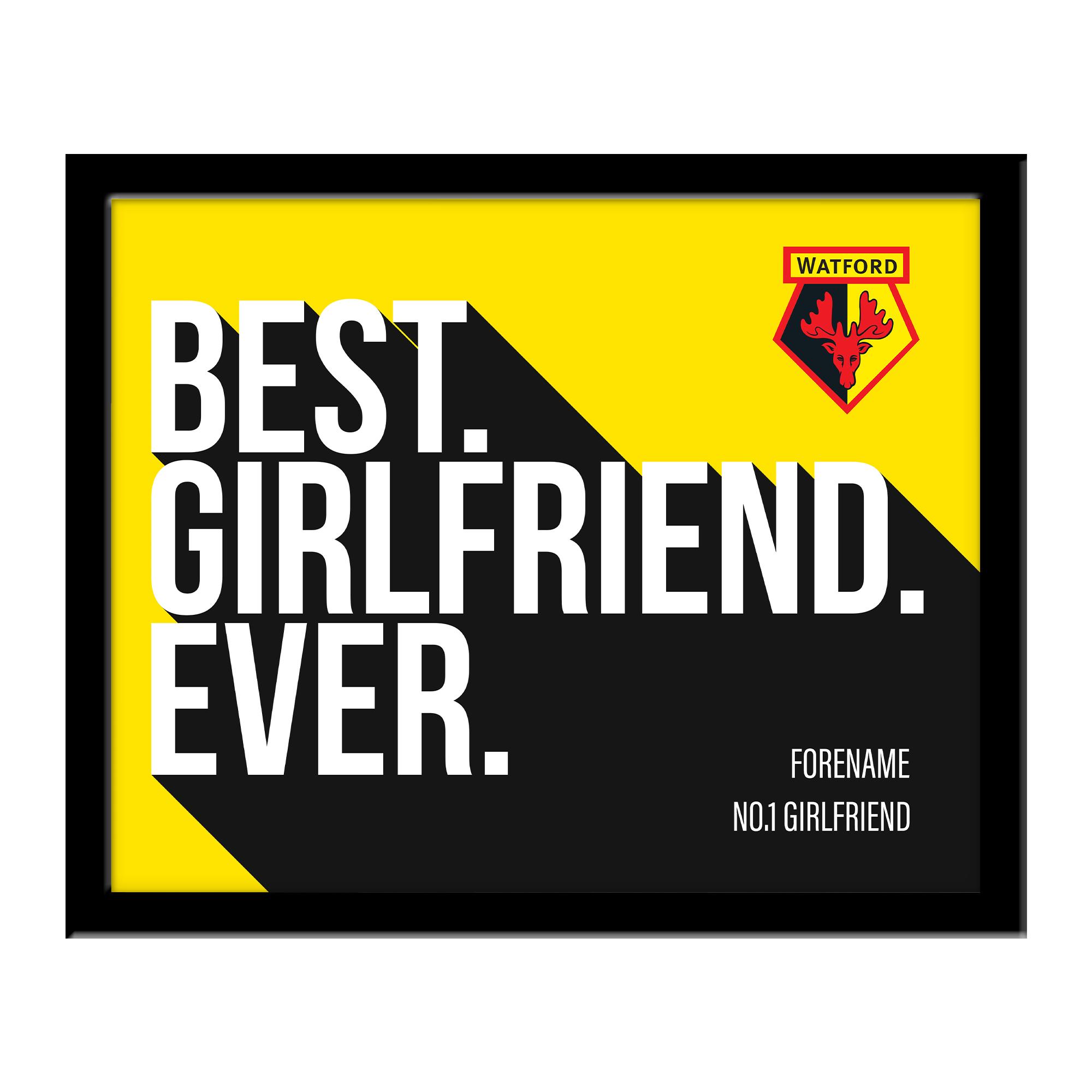 Watford FC Best Girlfriend Ever 10 x 8 Photo Framed