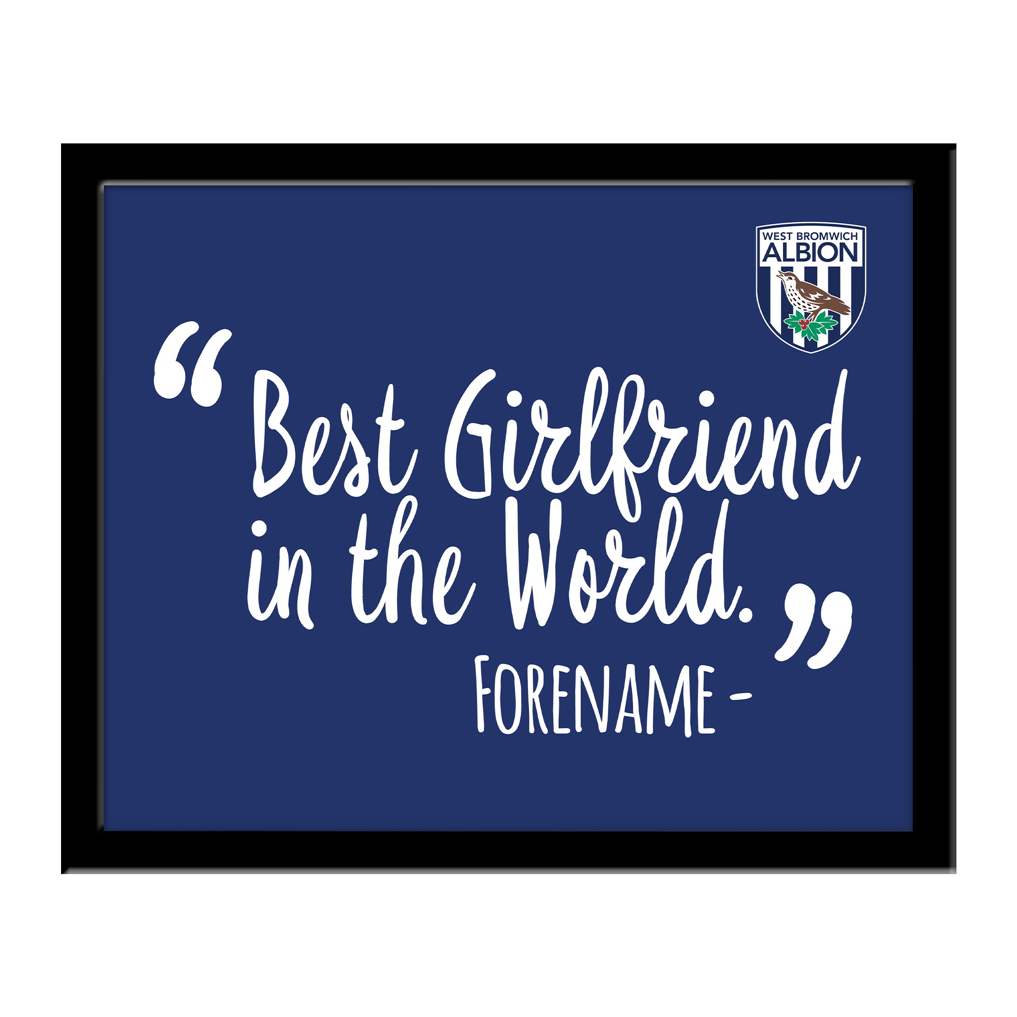West Bromwich Albion FC Best Girlfriend In The World 10 x 8 Photo Framed