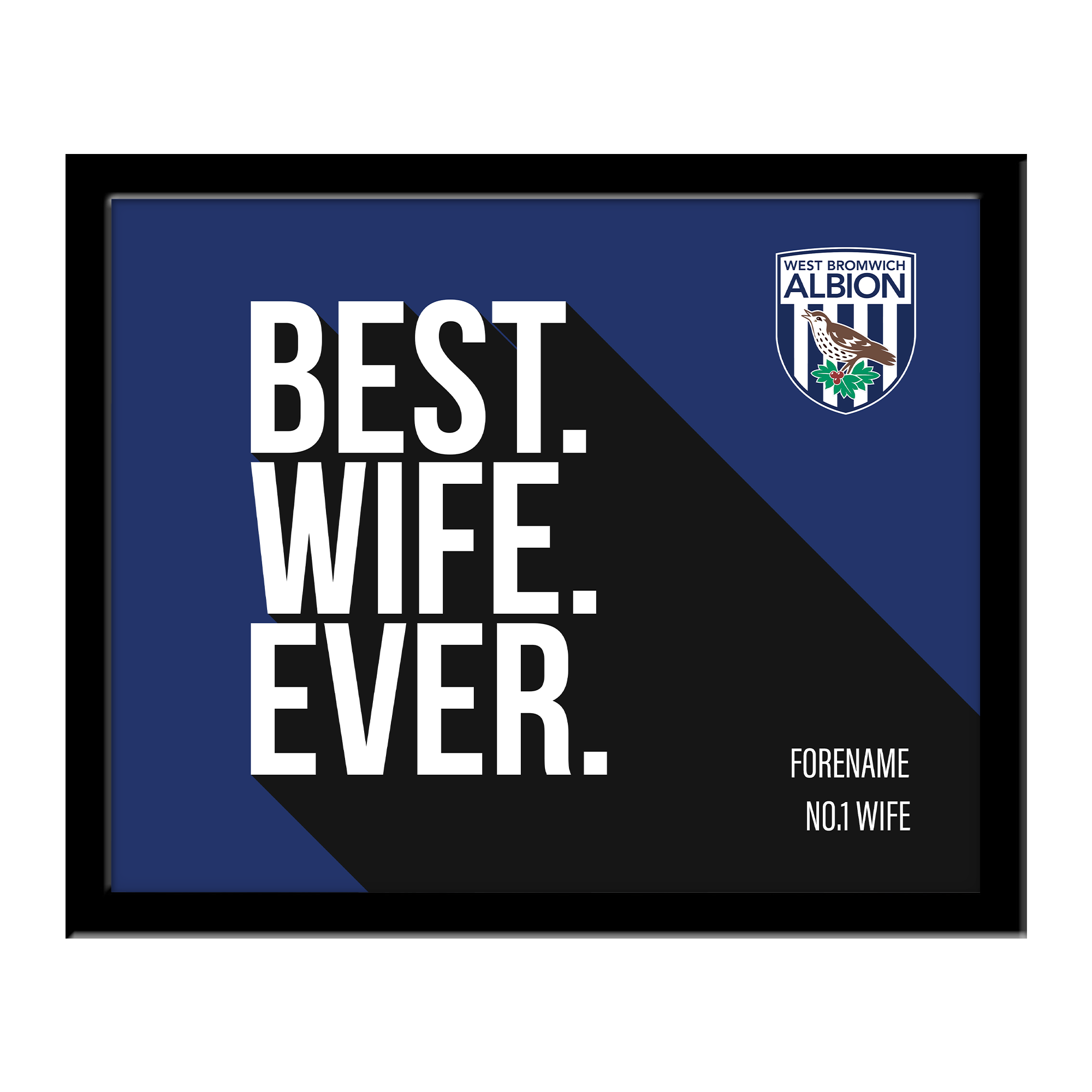 West Bromwich Albion FC Best Wife Ever 10 x 8 Photo Framed