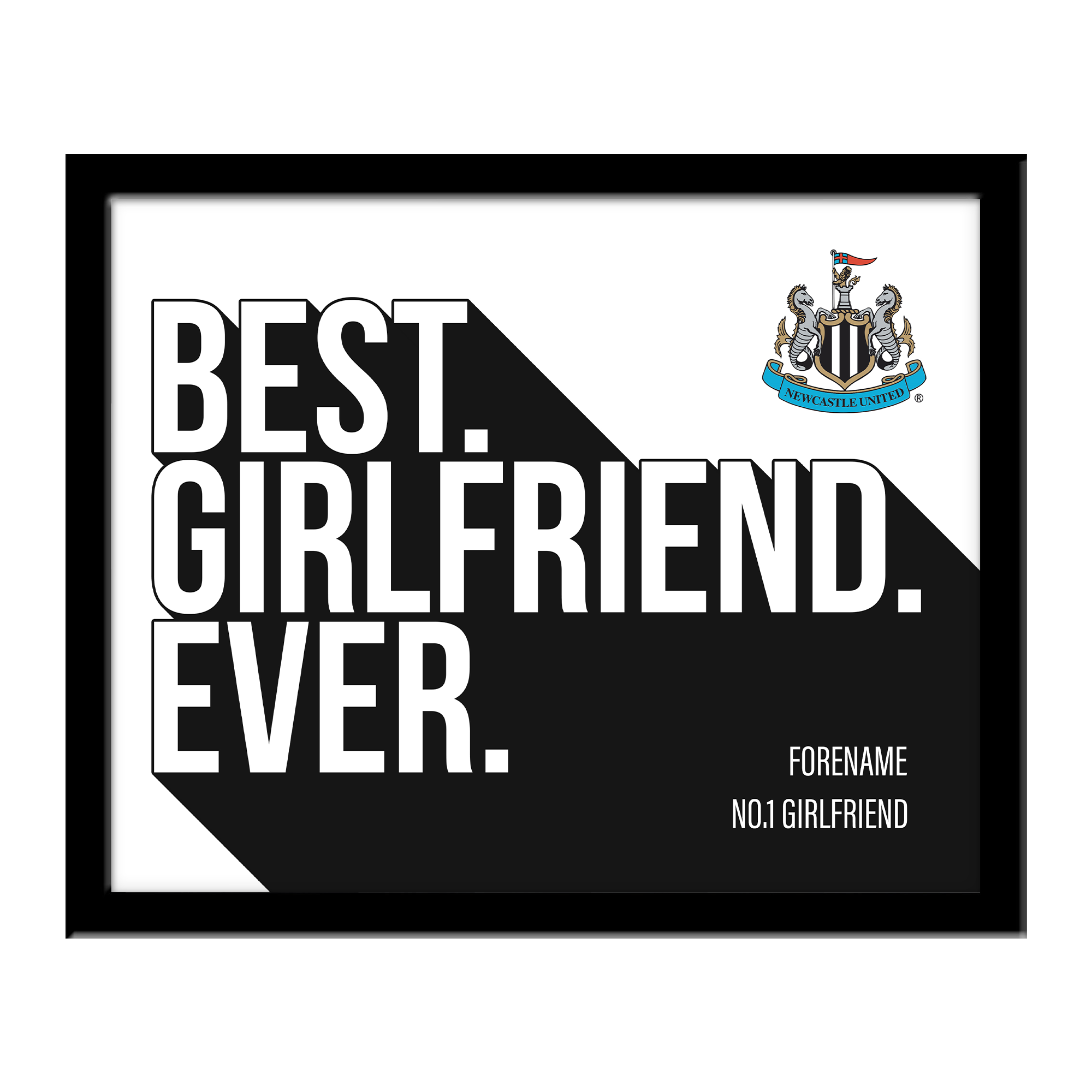 Newcastle United FC Best Girlfriend Ever 10 x 8 Photo Framed