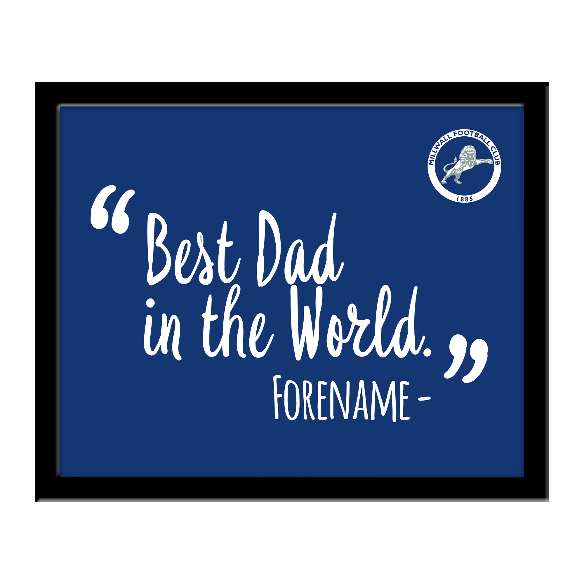 Millwall Best Dad In The World 10 x 8 Photo Framed