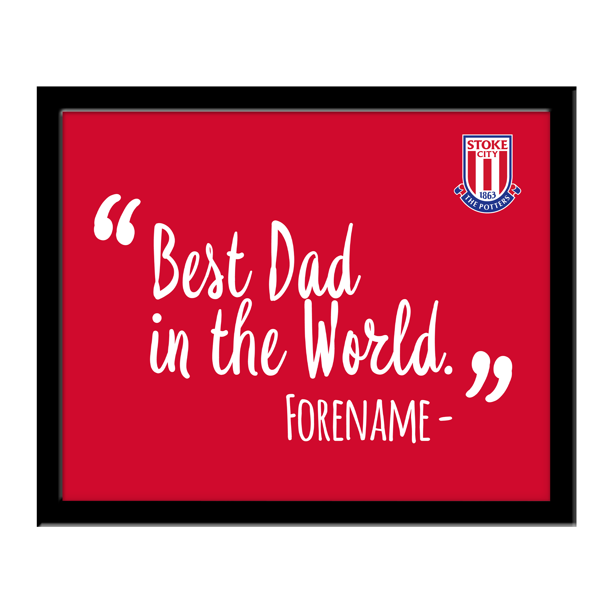 Stoke City FC Best Dad In The World 10 x 8 Photo Framed