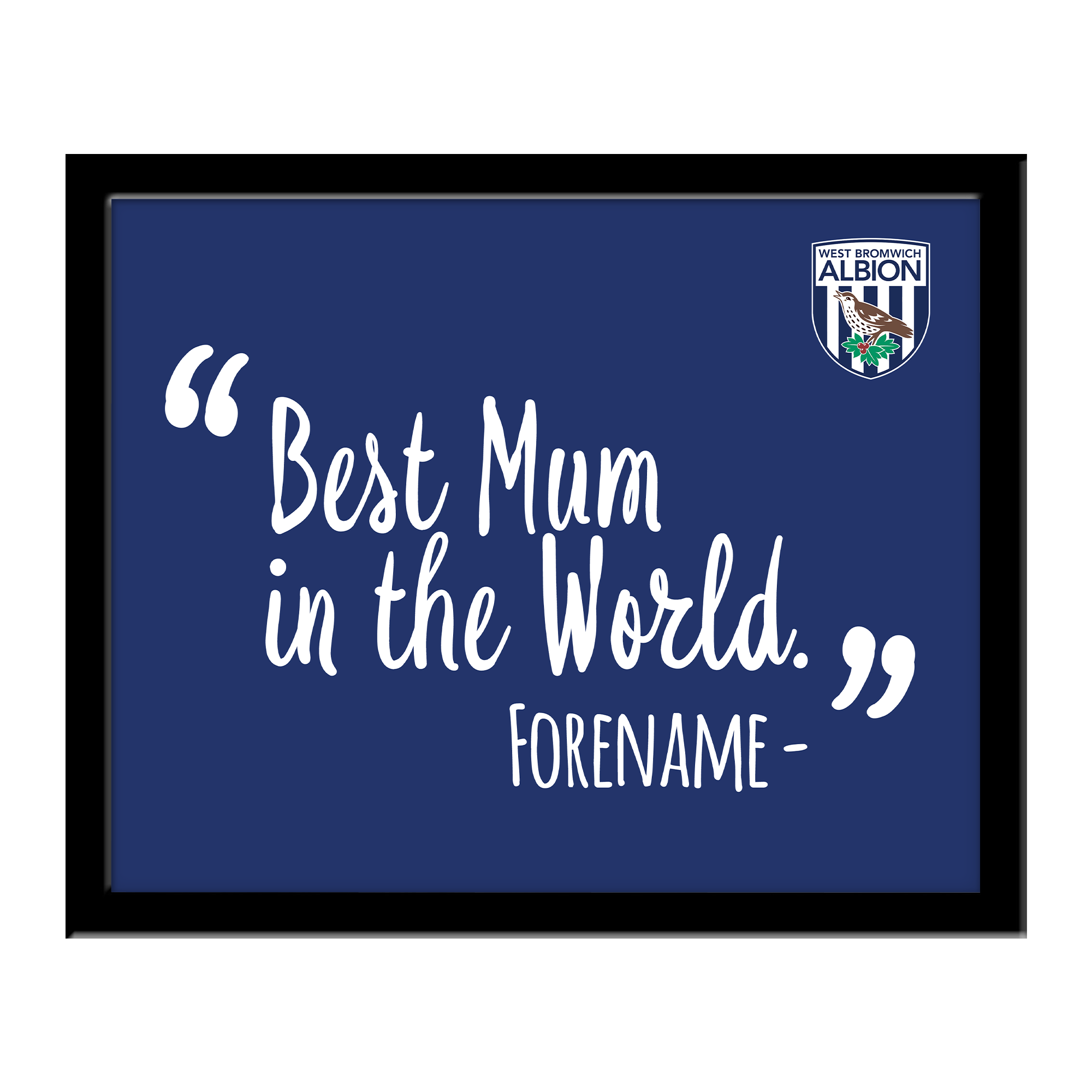 West Bromwich Albion FC Best Mum In The World 10 x 8 Photo Framed