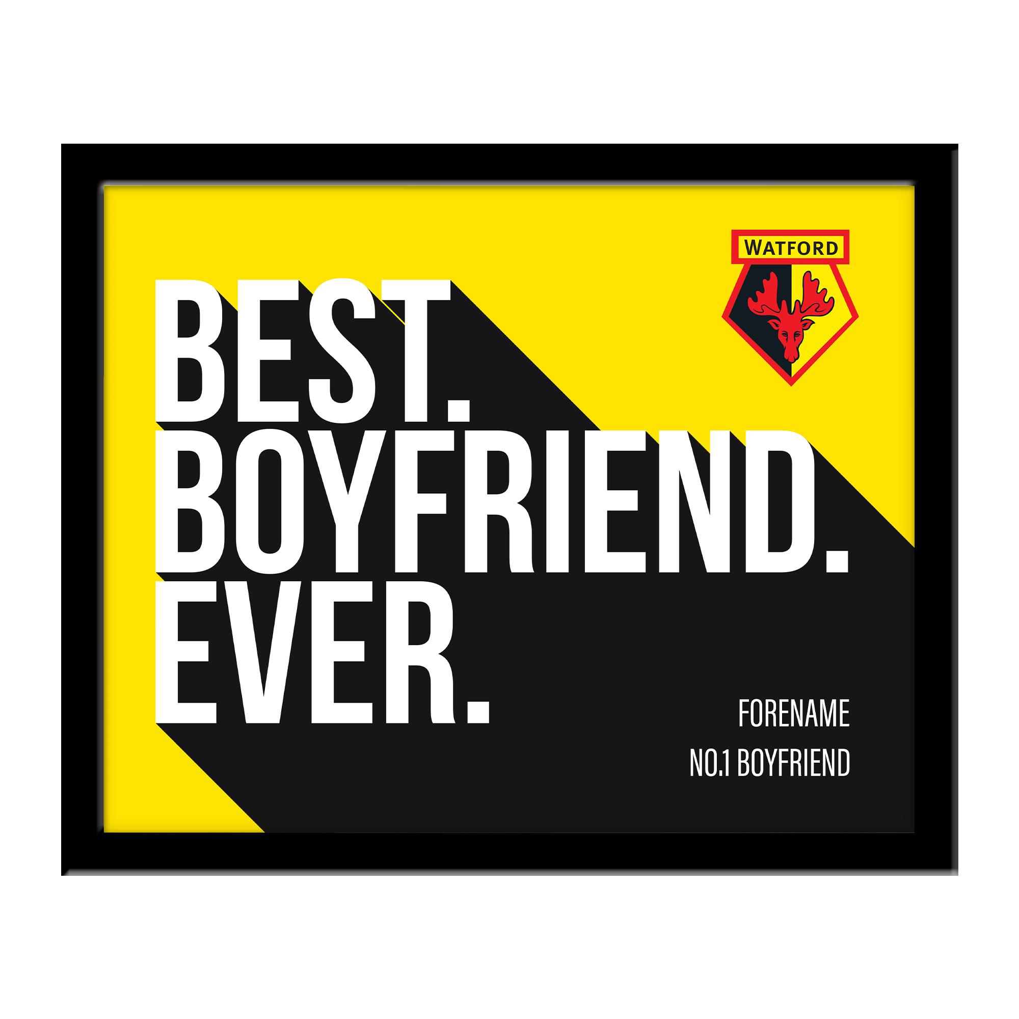 Watford FC Best Boyfriend Ever 10 x 8 Photo Framed