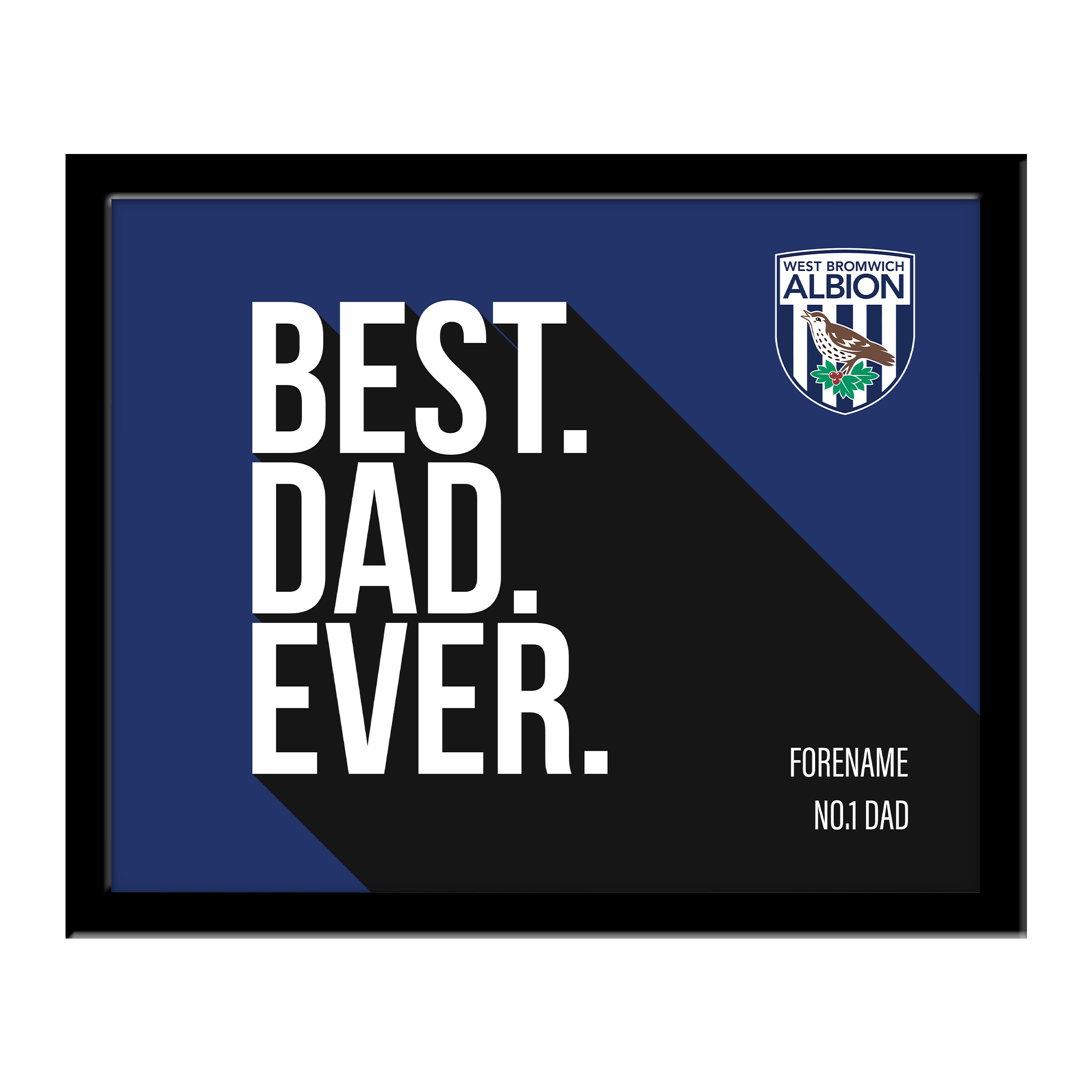West Bromwich Albion FC Best Dad Ever 10 x 8 Photo Framed
