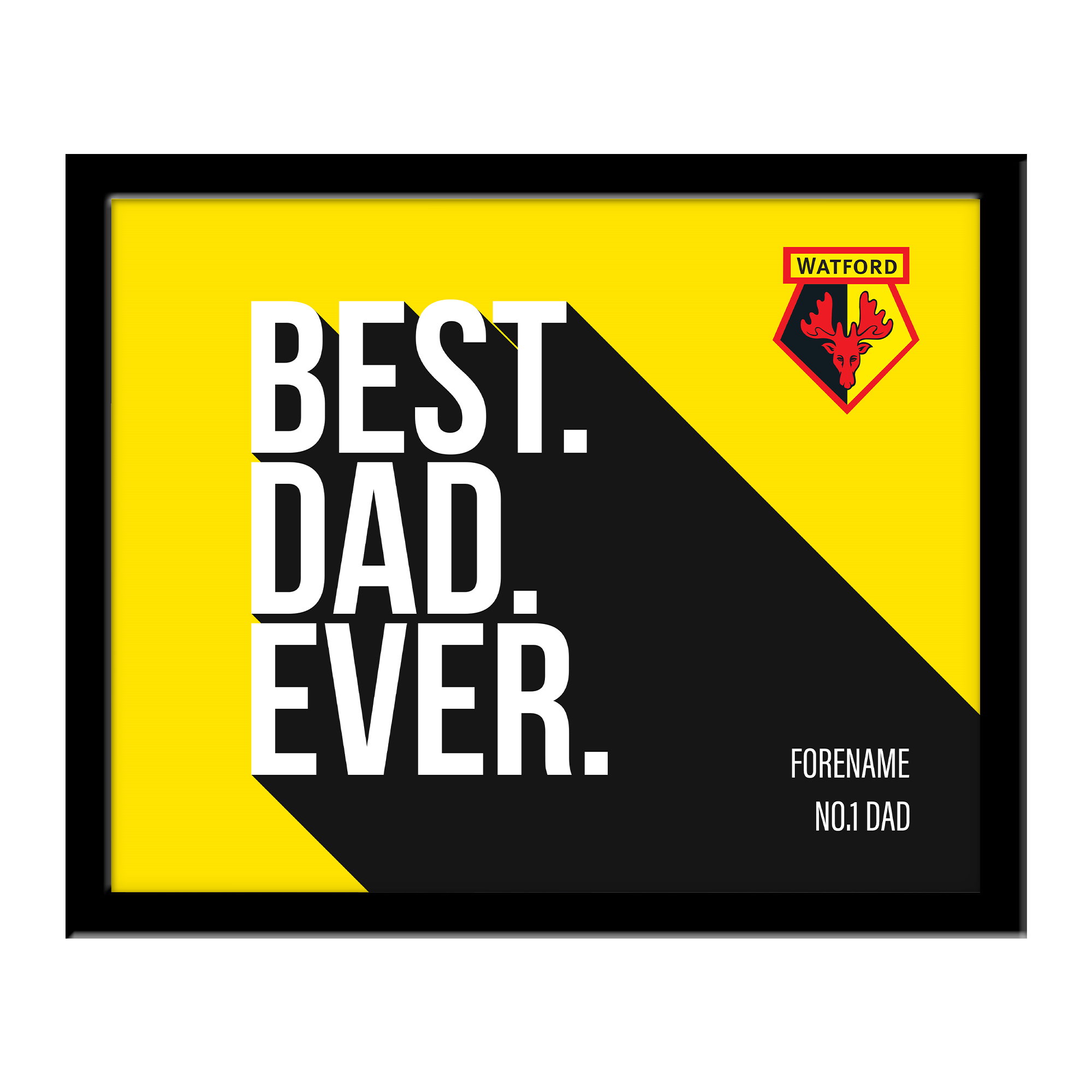 Watford FC Best Dad Ever 10 x 8 Photo Framed