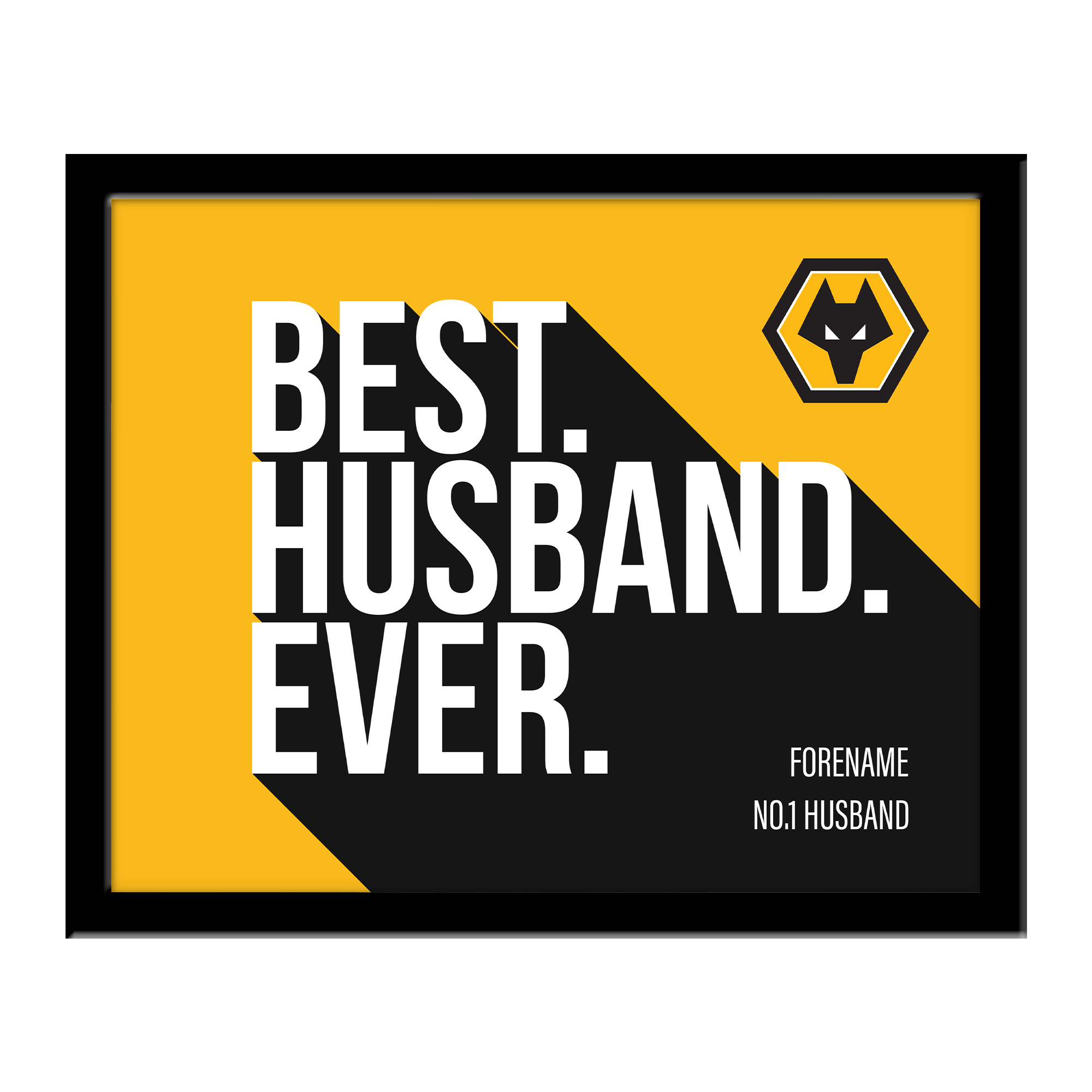 Wolverhampton Wanderers Best Husband Ever 10 x 8 Photo Framed