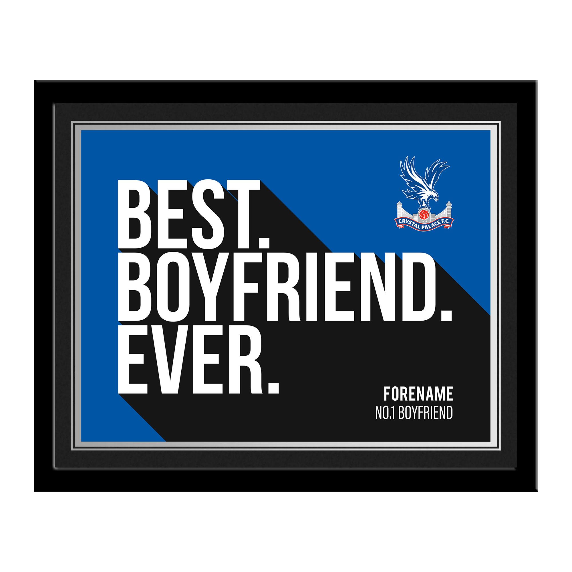 Crystal Palace FC Best Boyfriend Ever 10 x 8 Photo Framed