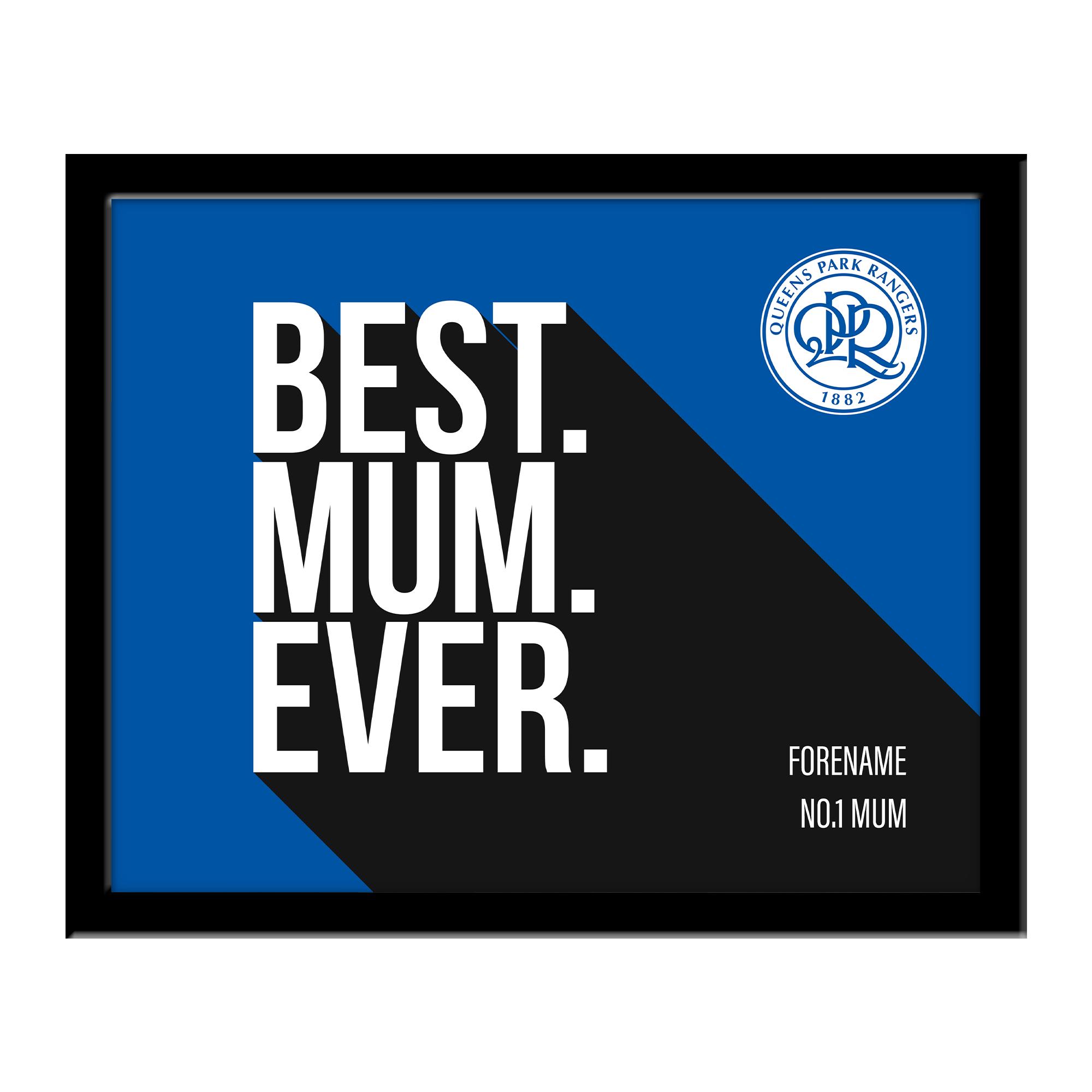 Queens Park Rangers Best Mum Ever 10 x 8 Photo Framed