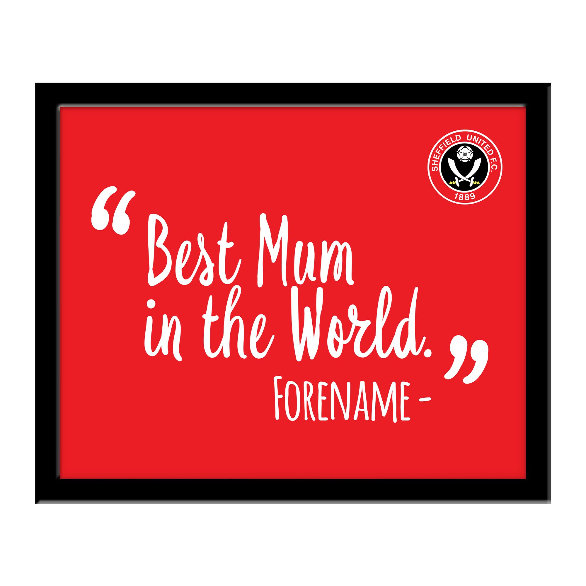 Sheffield United Best Mum In The World 10 x 8 Photo Framed
