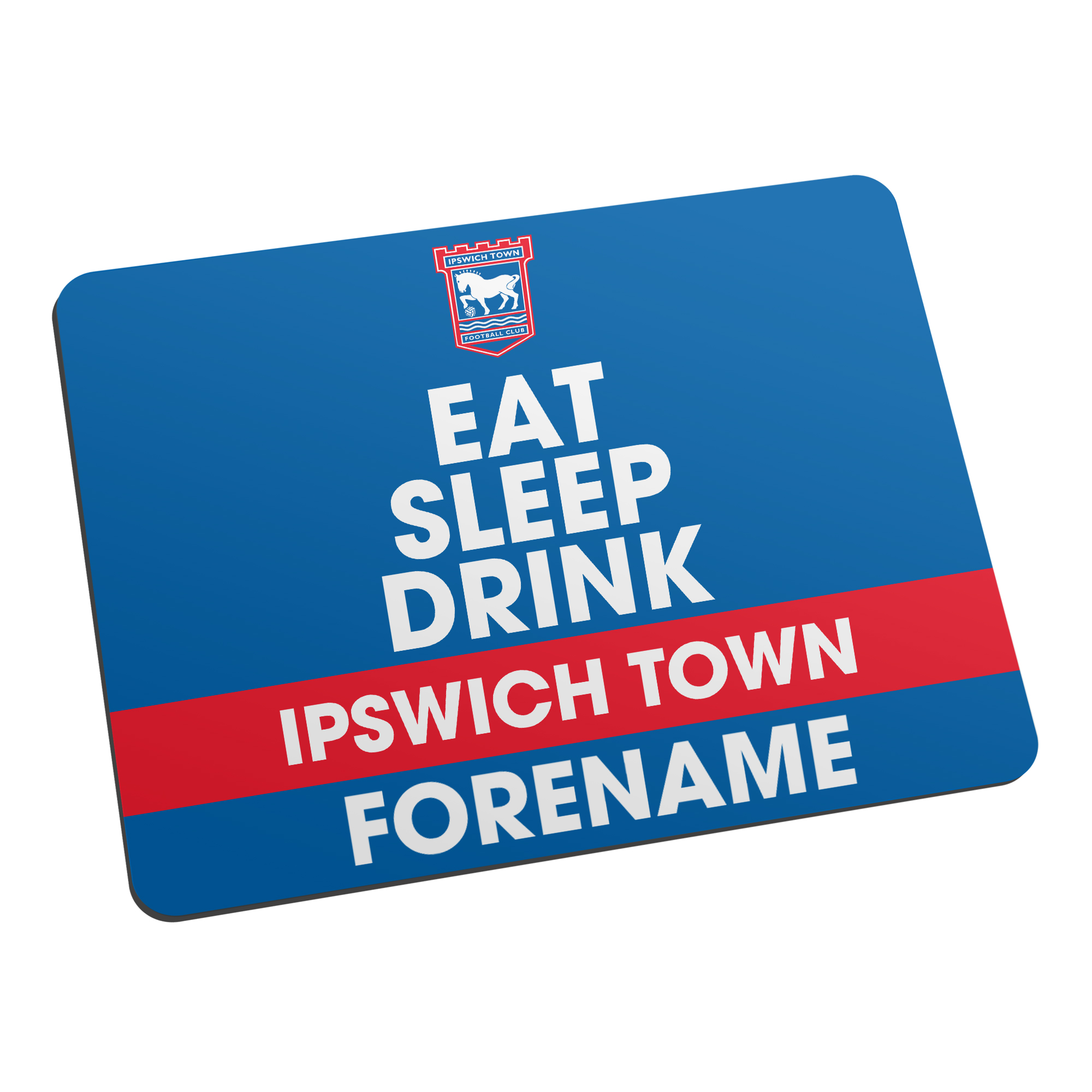 Ipswich Town FC Eat Sleep Drink Mouse Mat