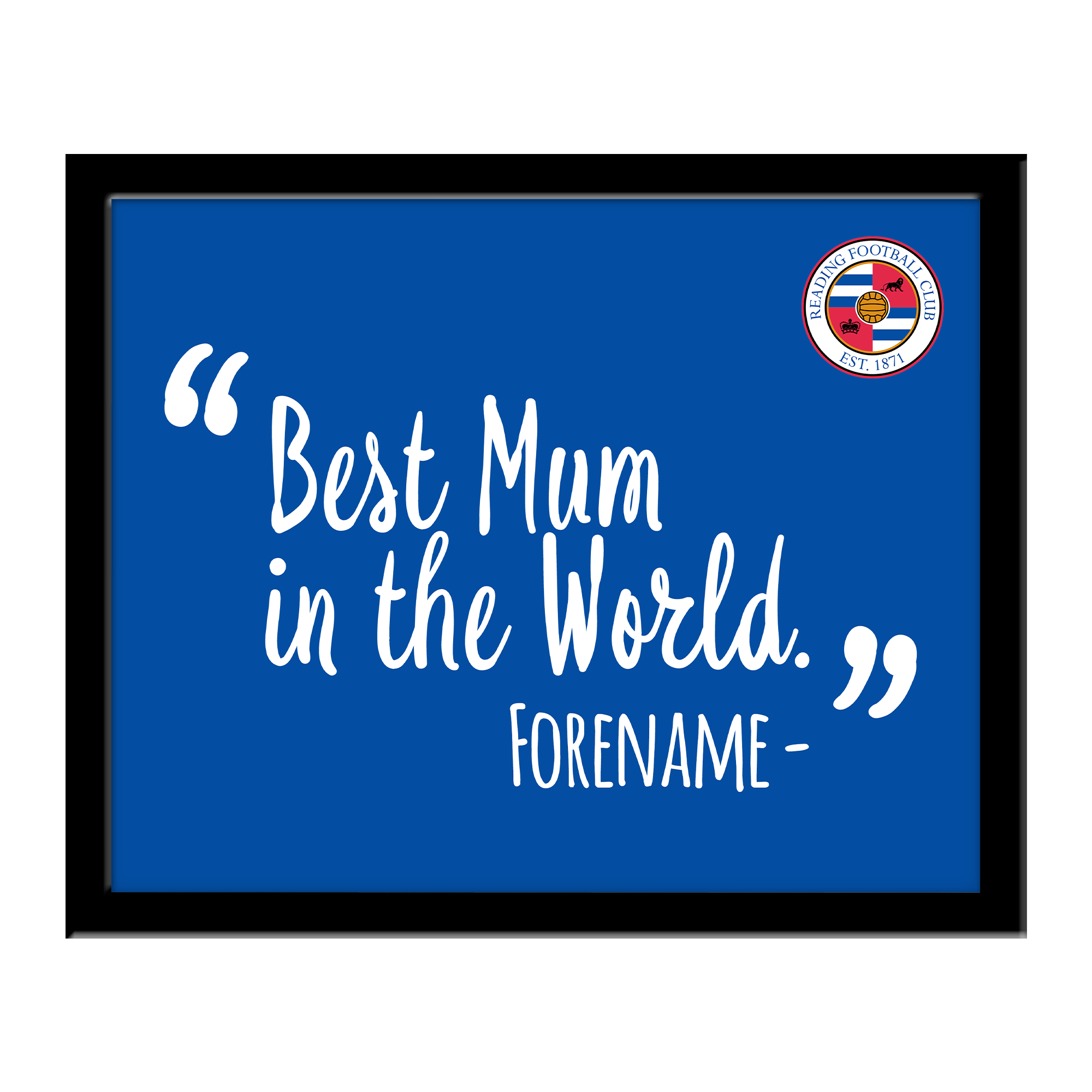 Reading Best Mum In The World 10 x 8 Photo Framed