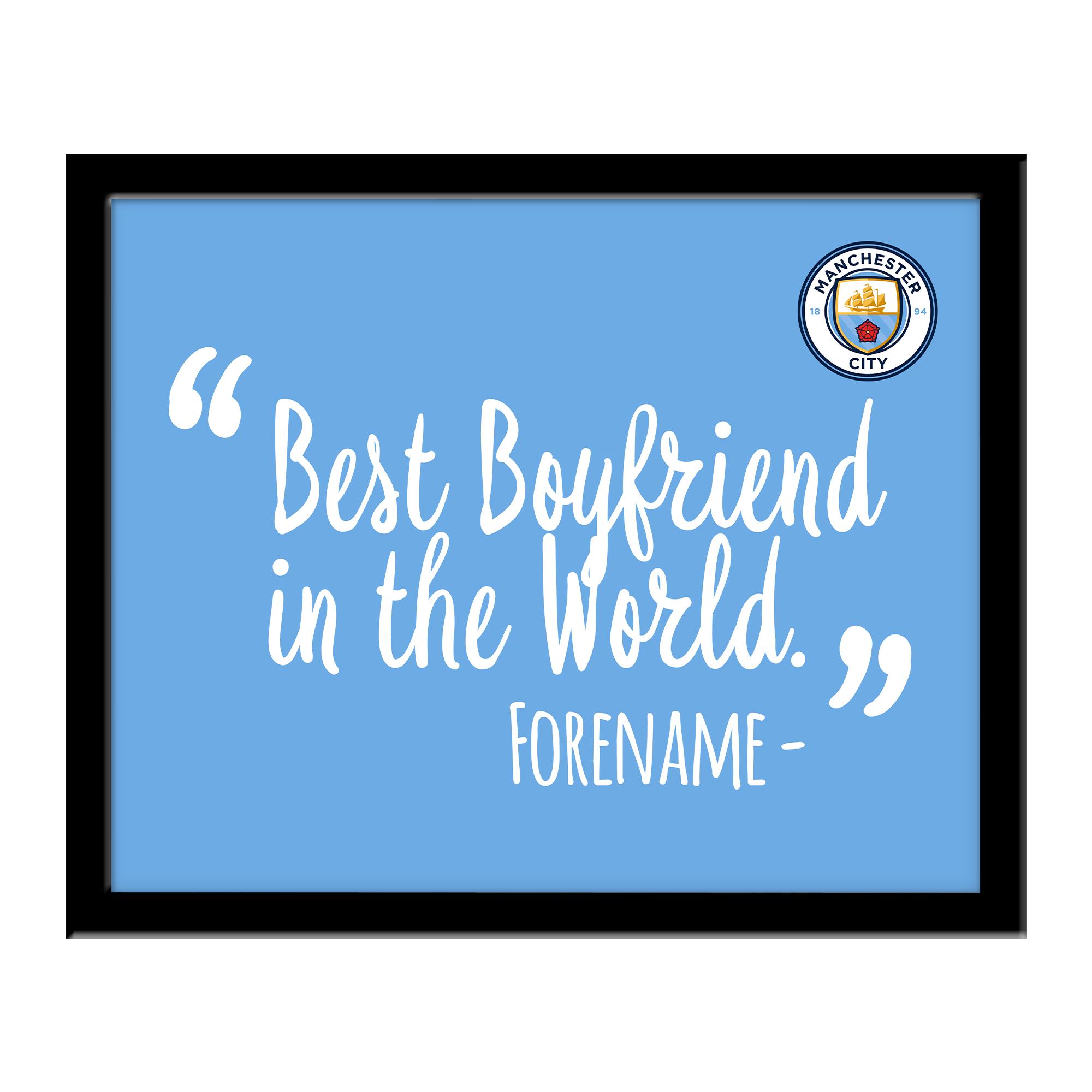 Manchester City FC Best Boyfriend In The World 10 x 8 Photo Framed