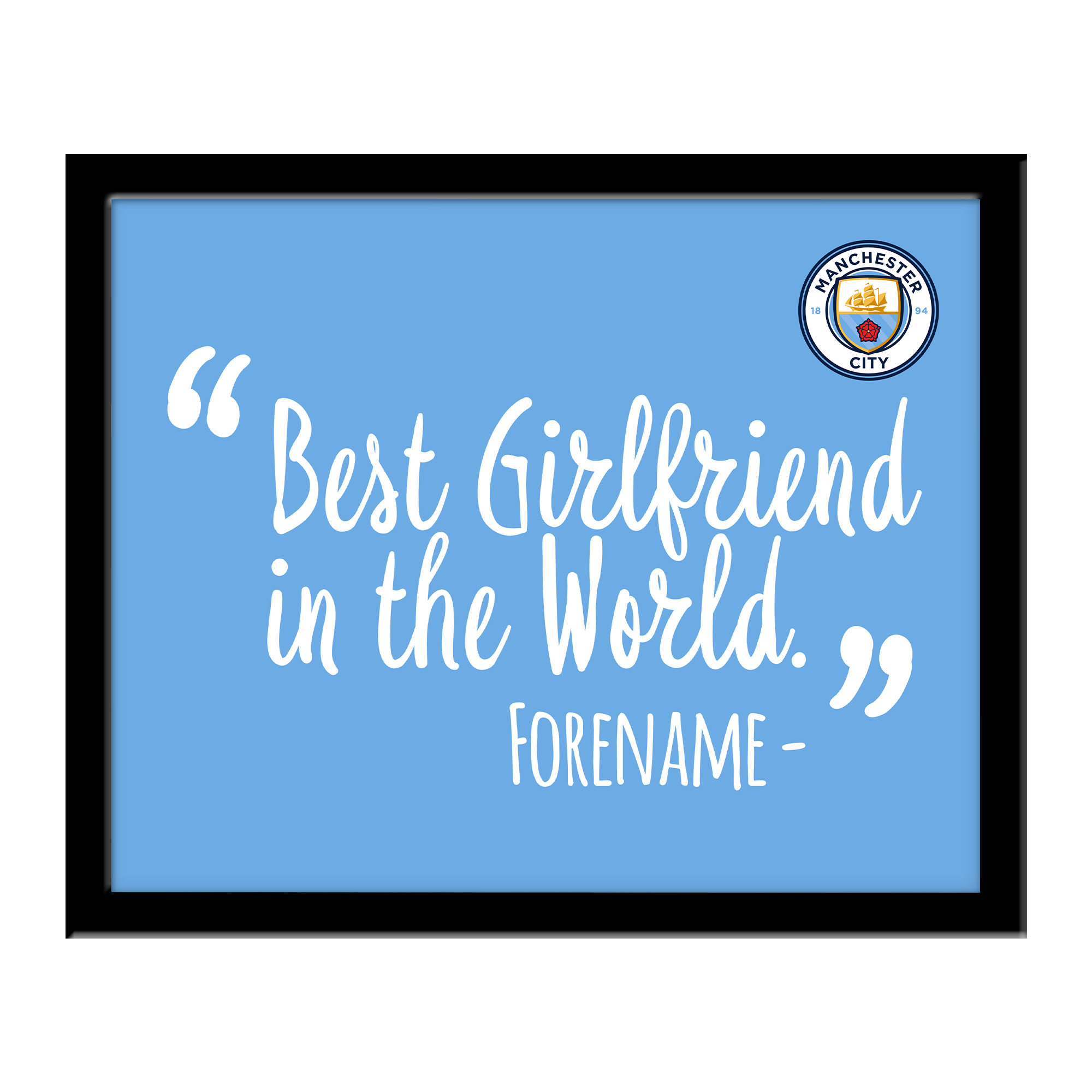 Manchester City FC Best Girlfriend In The World 10 x 8 Photo Framed