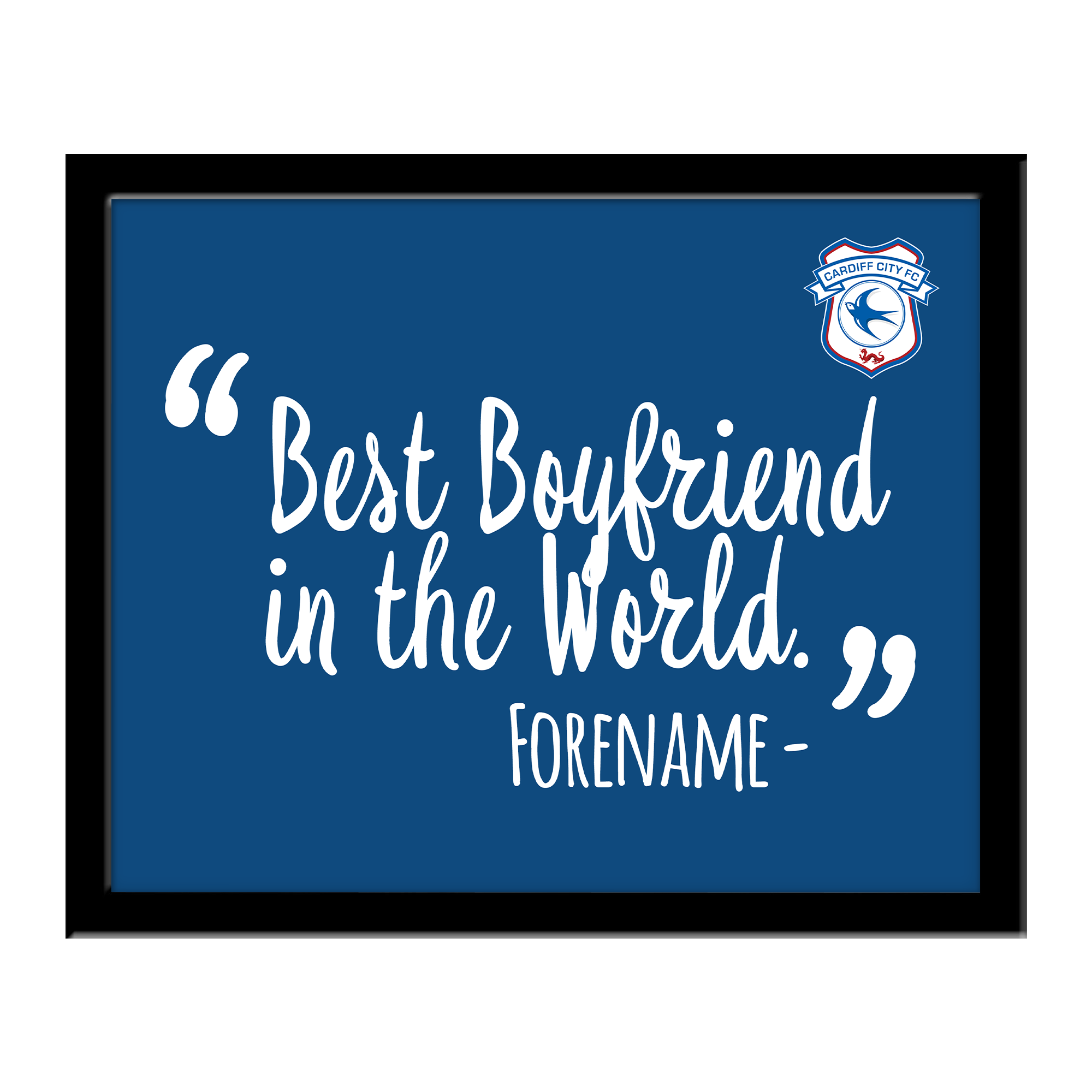 Cardiff City Best Boyfriend In The World 10 x 8 Photo Framed