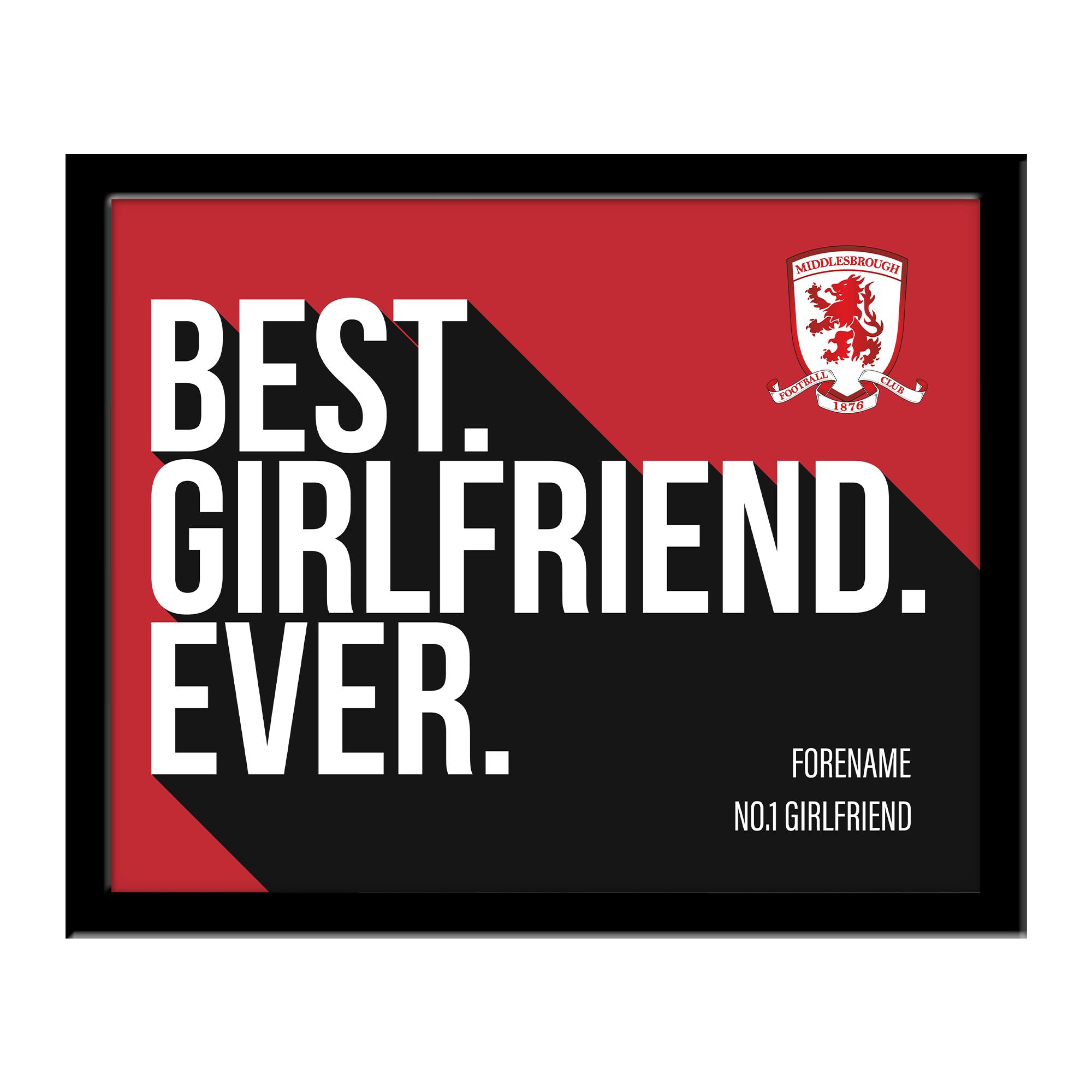 Middlesbrough Best Girlfriend Ever 10 x 8 Photo Framed
