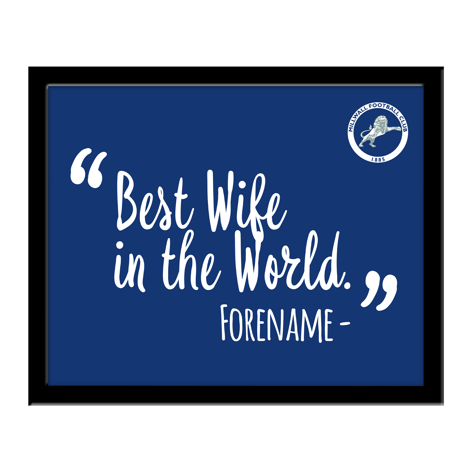 Millwall Best Wife In The World 10 x 8 Photo Framed