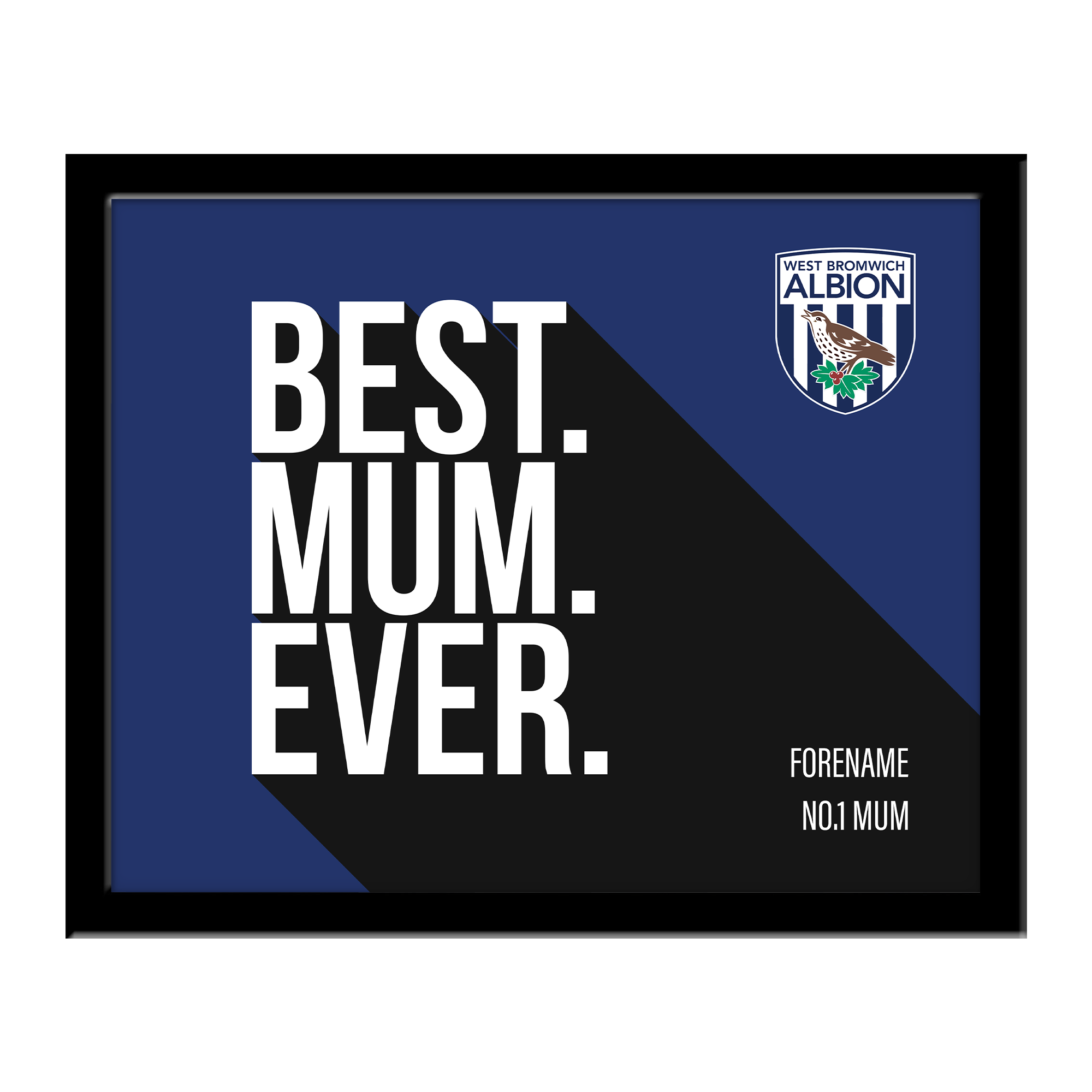 West Bromwich Albion FC Best Mum Ever 10 x 8 Photo Framed
