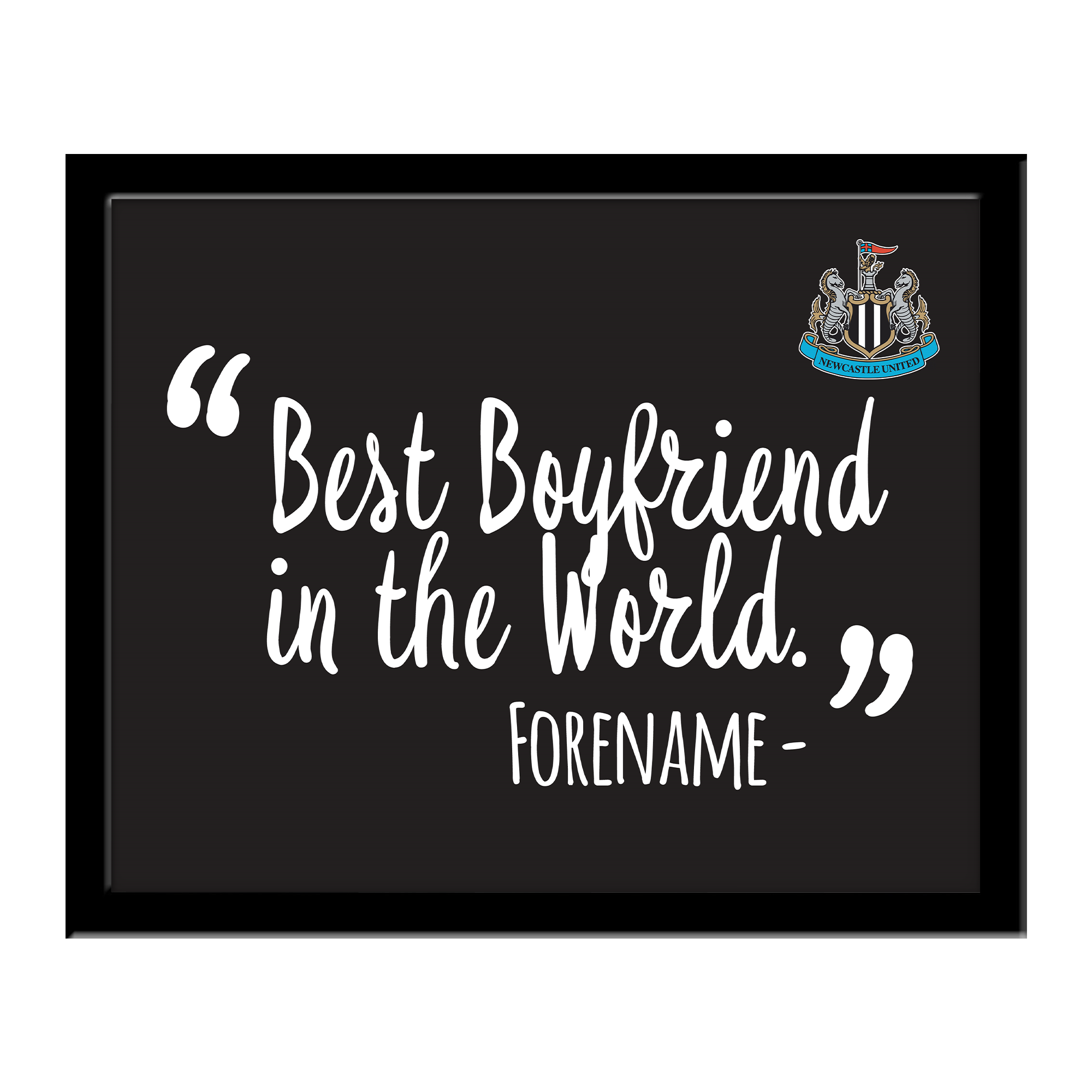Newcastle United FC Best Boyfriend In The World 10 x 8 Photo Framed