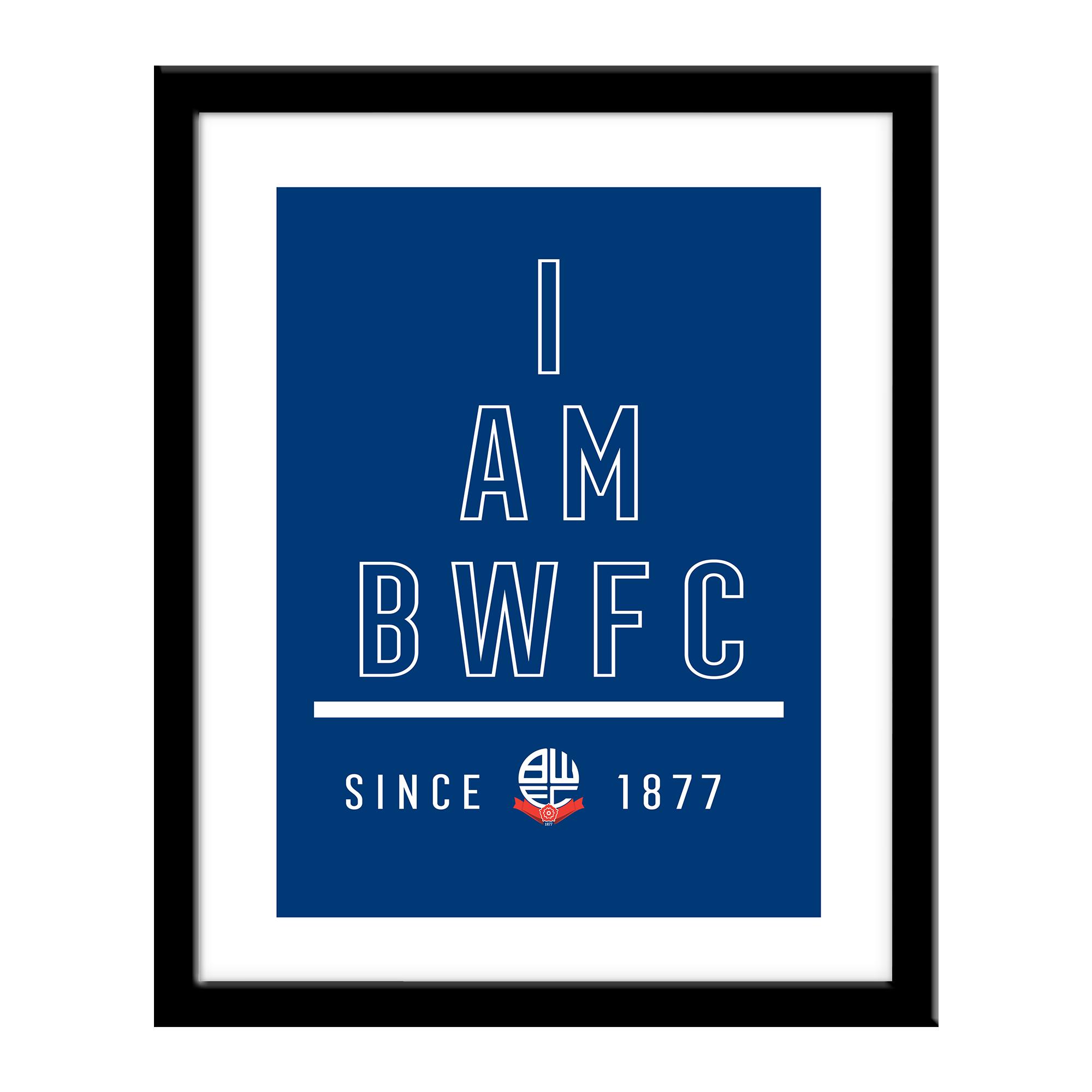 Bolton Wanderers I Am Print