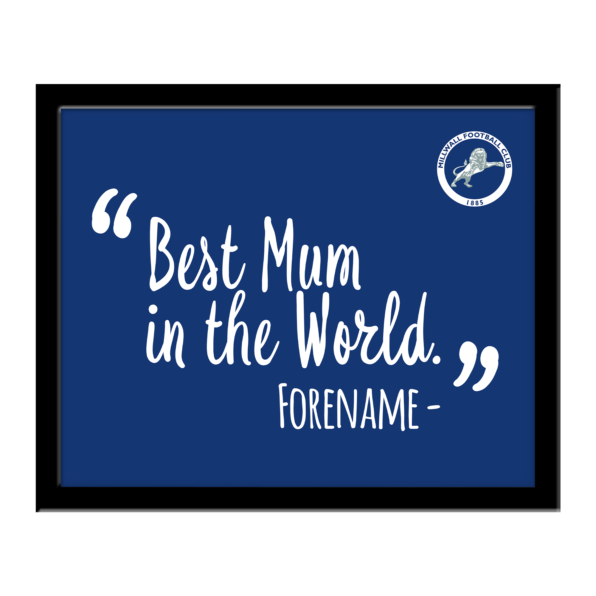 Millwall Best Mum In The World 10 x 8 Photo Framed