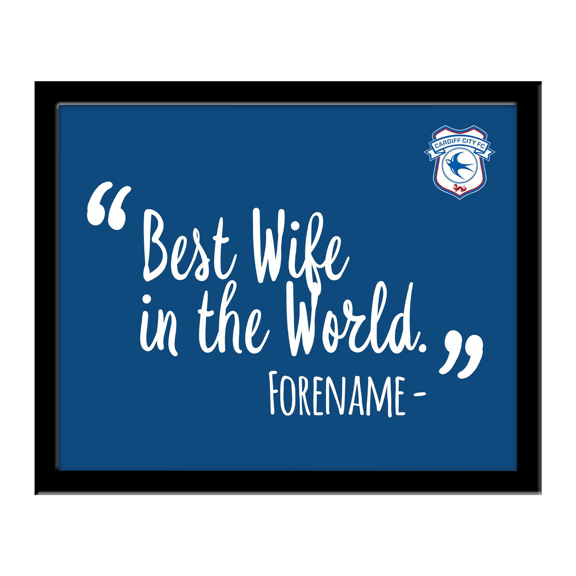 Cardiff City Best Wife In The World 10 x 8 Photo Framed