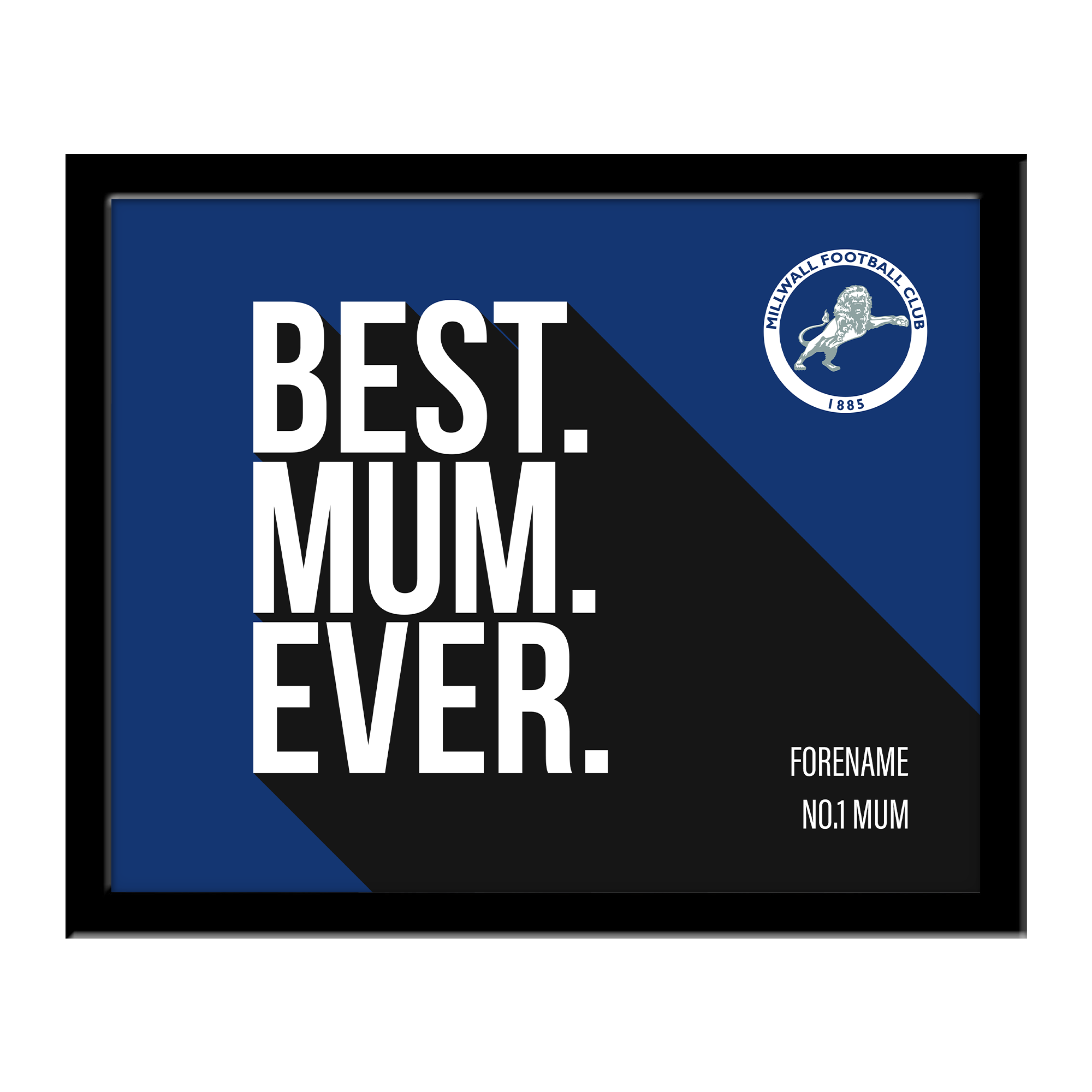 Millwall Best Mum Ever 10 x 8 Photo Framed