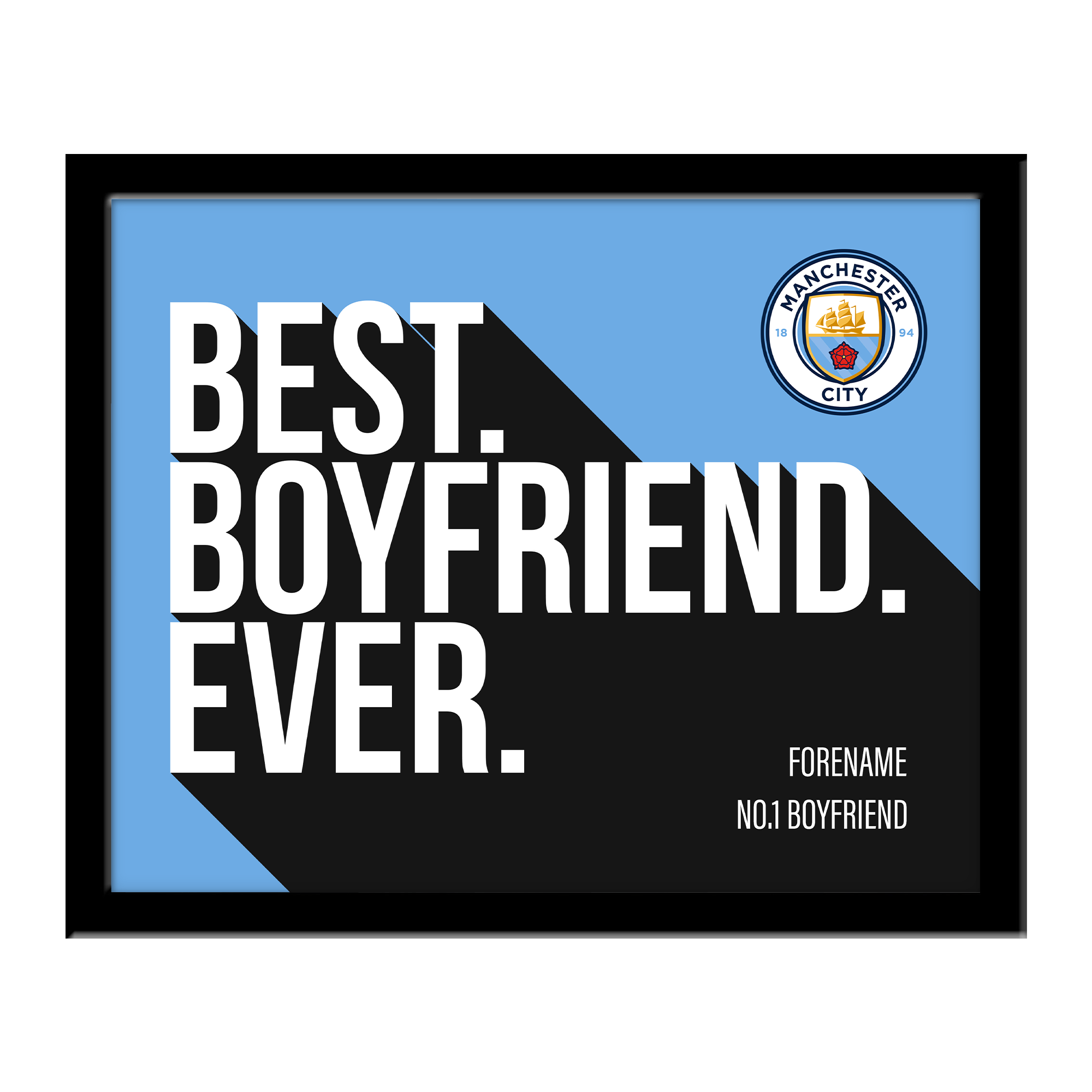 Manchester City FC Best Boyfriend Ever 10 x 8 Photo Framed