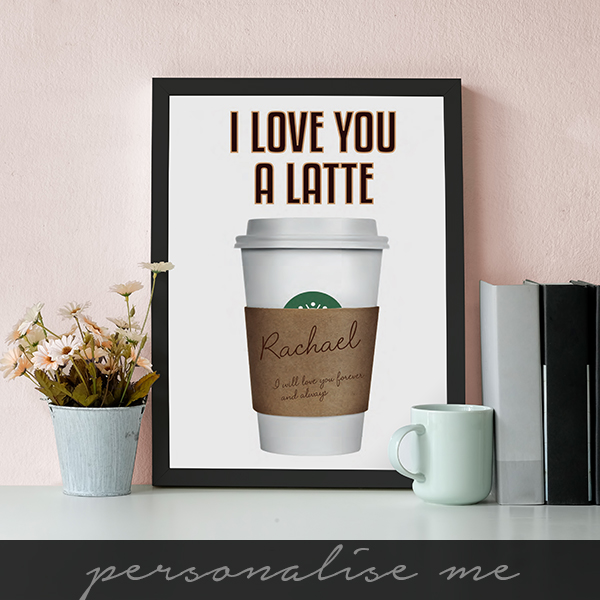 I Love You a 'Latte' poster lifestyle shot in white frame