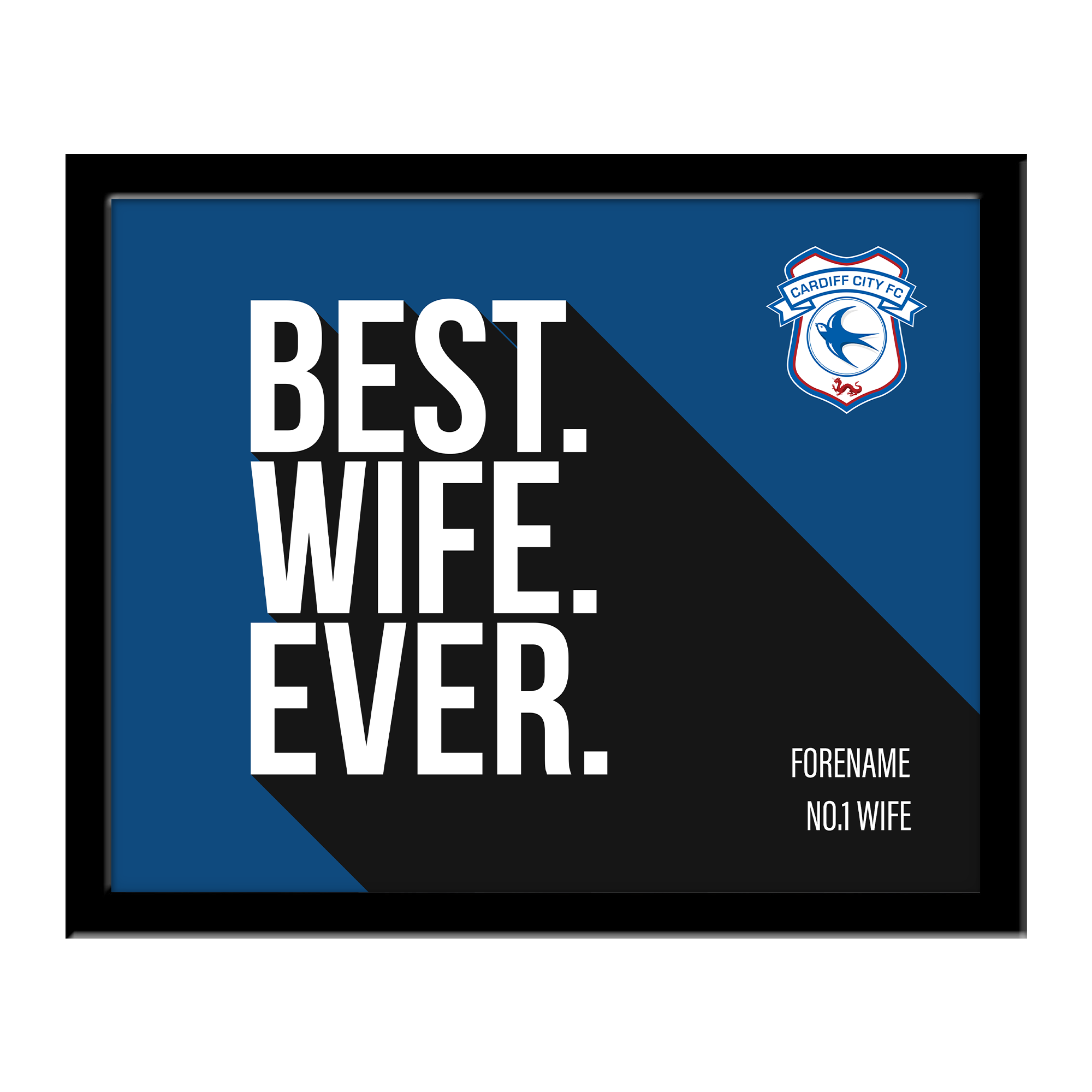 Cardiff City Best Wife Ever 10 x 8 Photo Framed