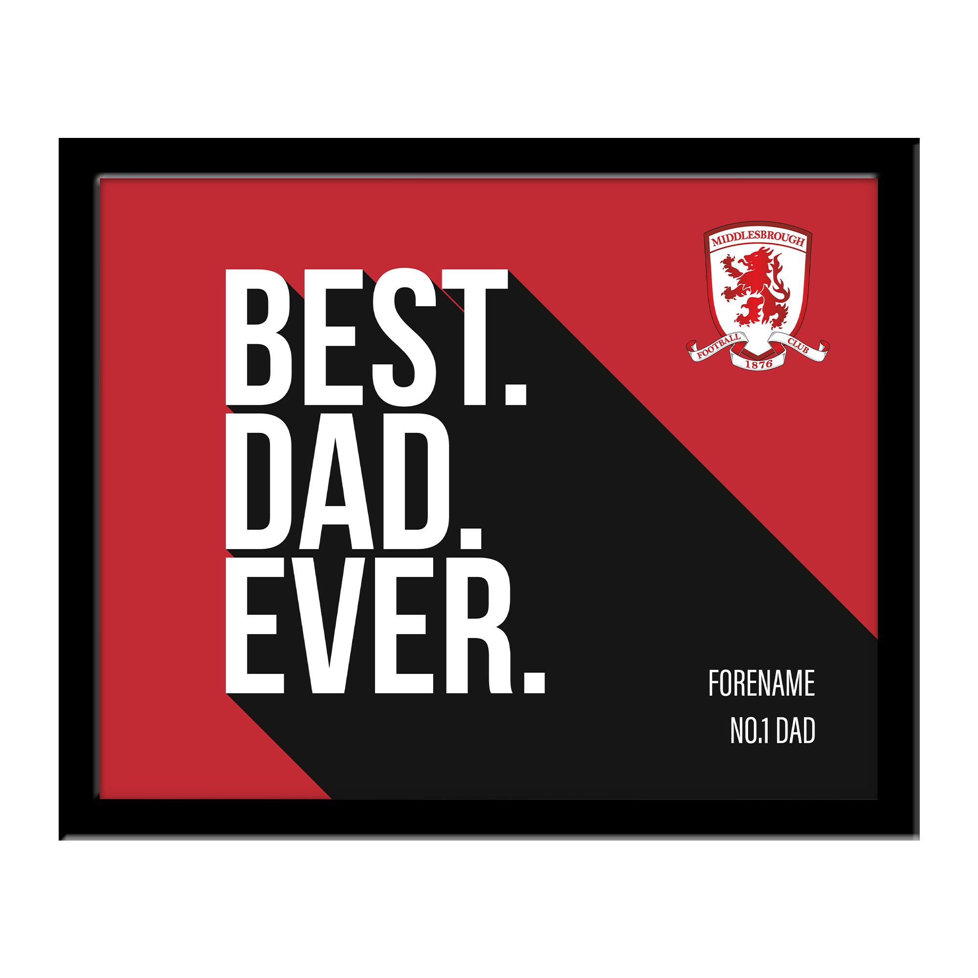 Middlesbrough Best Dad Ever 10 x 8 Photo Framed