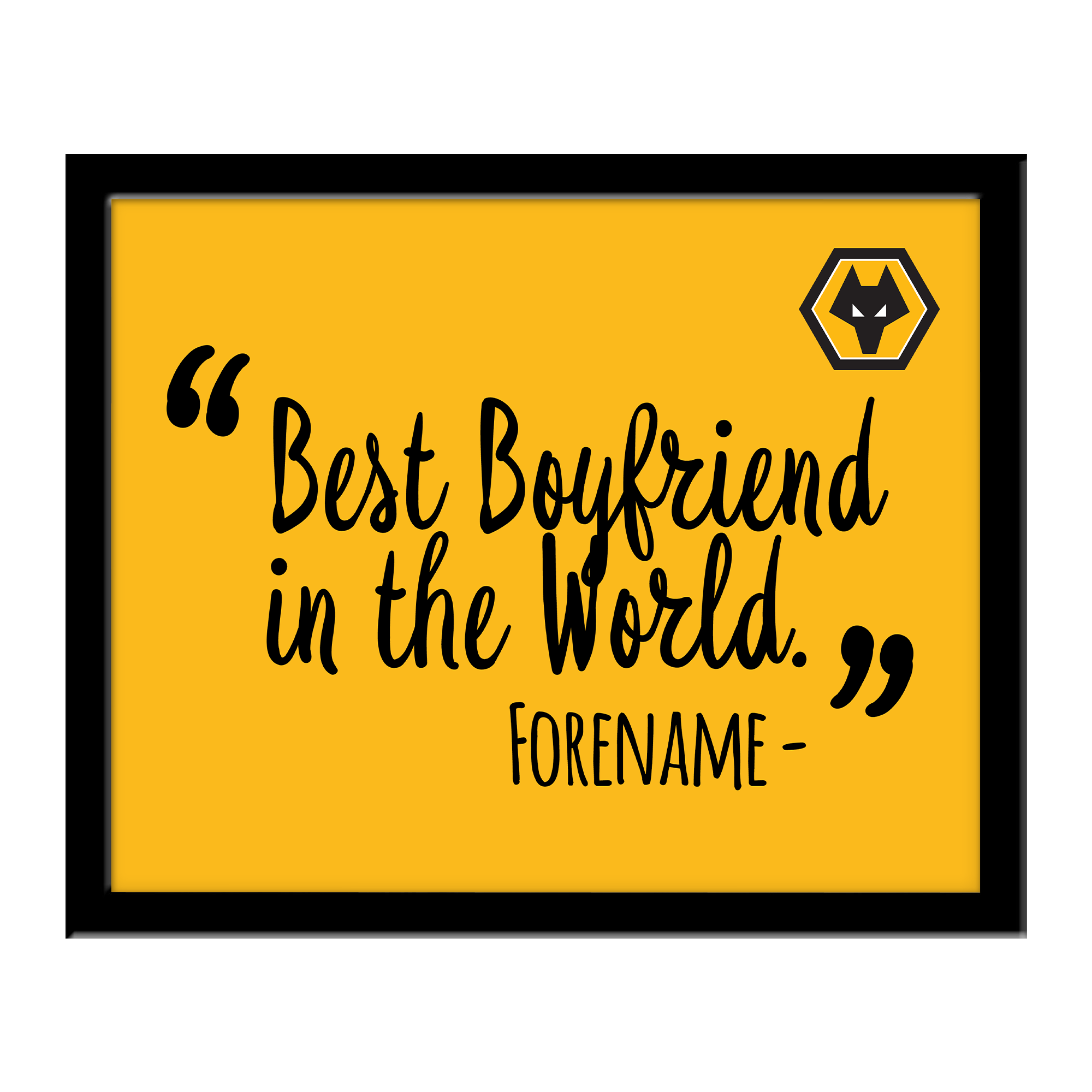 Wolverhampton Wanderers Best Boyfriend In The World 10 x 8 Photo Framed